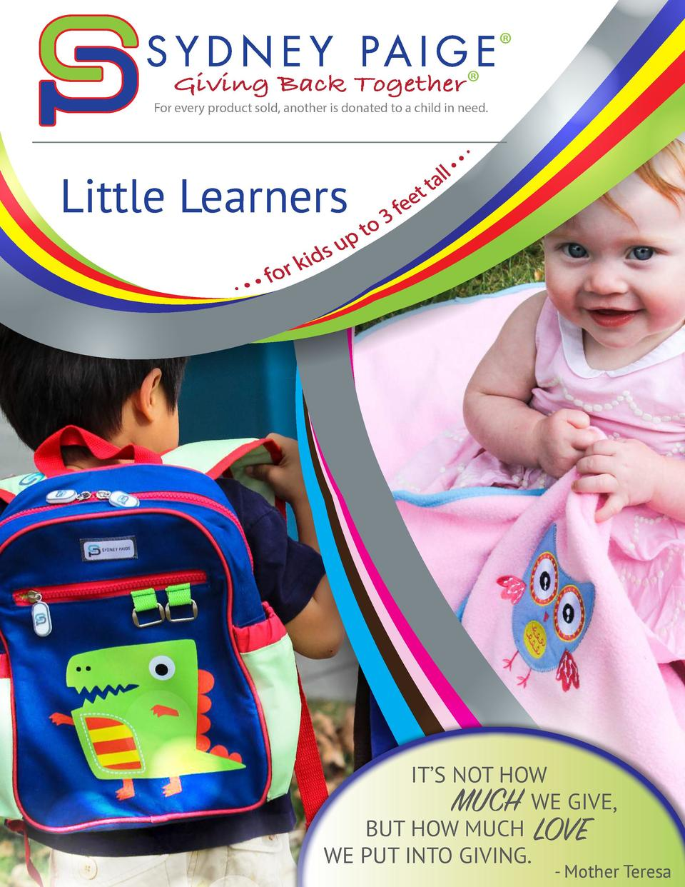 Giving Back Together         For every product sold, another is donated to a child in need.  Little Learners  IT   S NOT H...