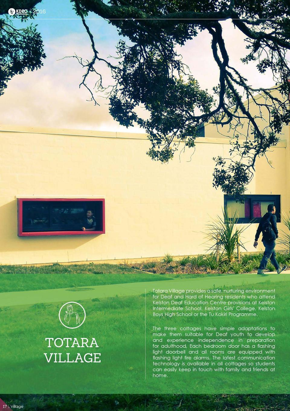 2016  Totara Village provides a safe, nurturing environment for Deaf and Hard of Hearing residents who attend Kelston Deaf...