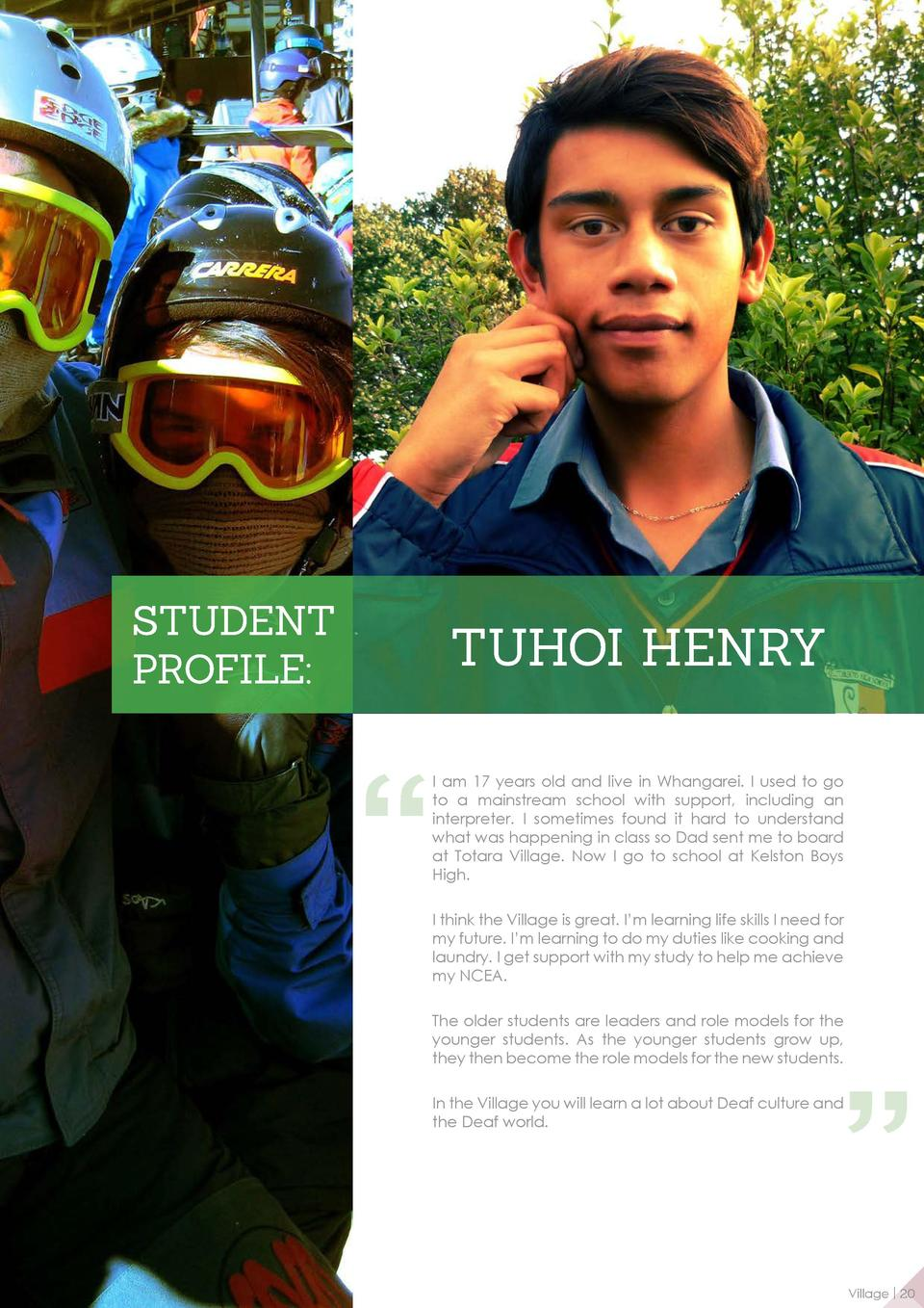 STUDENT PROFILE   TUHOI HENRY I am 17 years old and live in Whangarei. I used to go to a mainstream school with support, i...