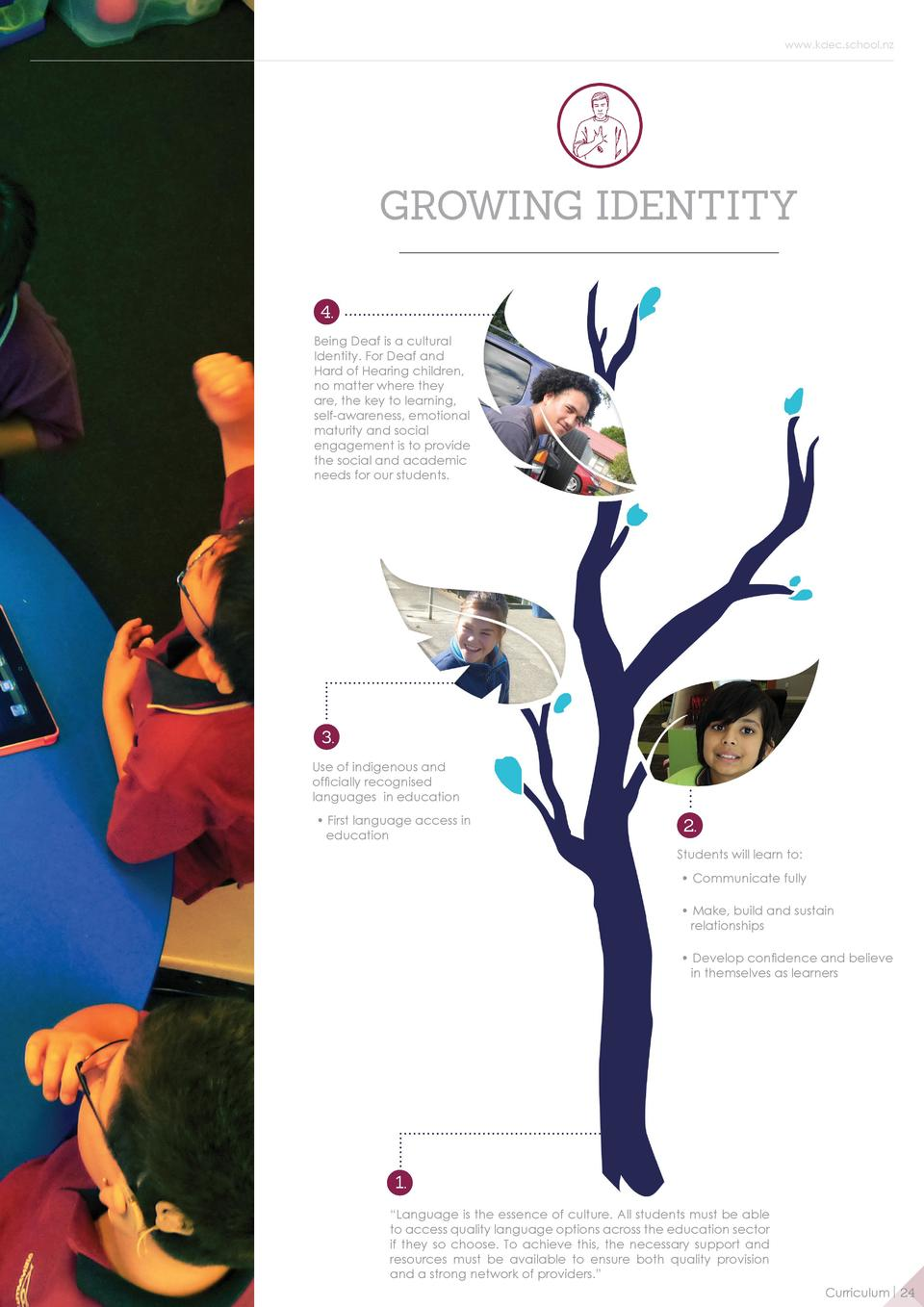 www.kdec.school.nz  GROWING IDENTITY 4. Being Deaf is a cultural Identity. For Deaf and Hard of Hearing children, no matte...