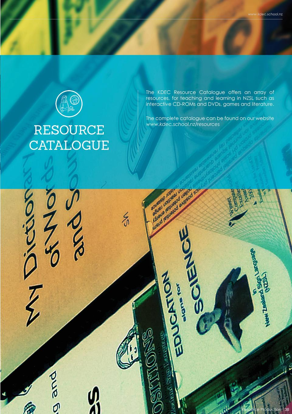 www.kdec.school.nz  The KDEC Resource Catalogue offers an array of resources, for teaching and learning in NZSL such as in...