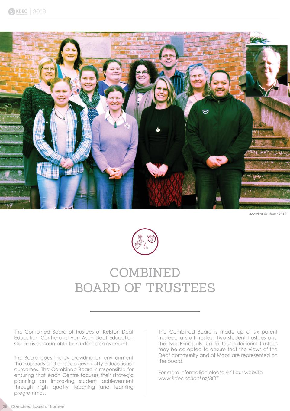 2016  Board of Trustees  2016  COMBINED BOARD OF TRUSTEES  The Combined Board of Trustees of Kelston Deaf Education Centre...