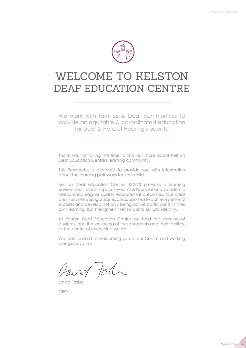 www.kdec.school.nz  WELCOME TO KELSTON DEAF EDUCATION CENTRE We work with families   Deaf communities to provide an equita...
