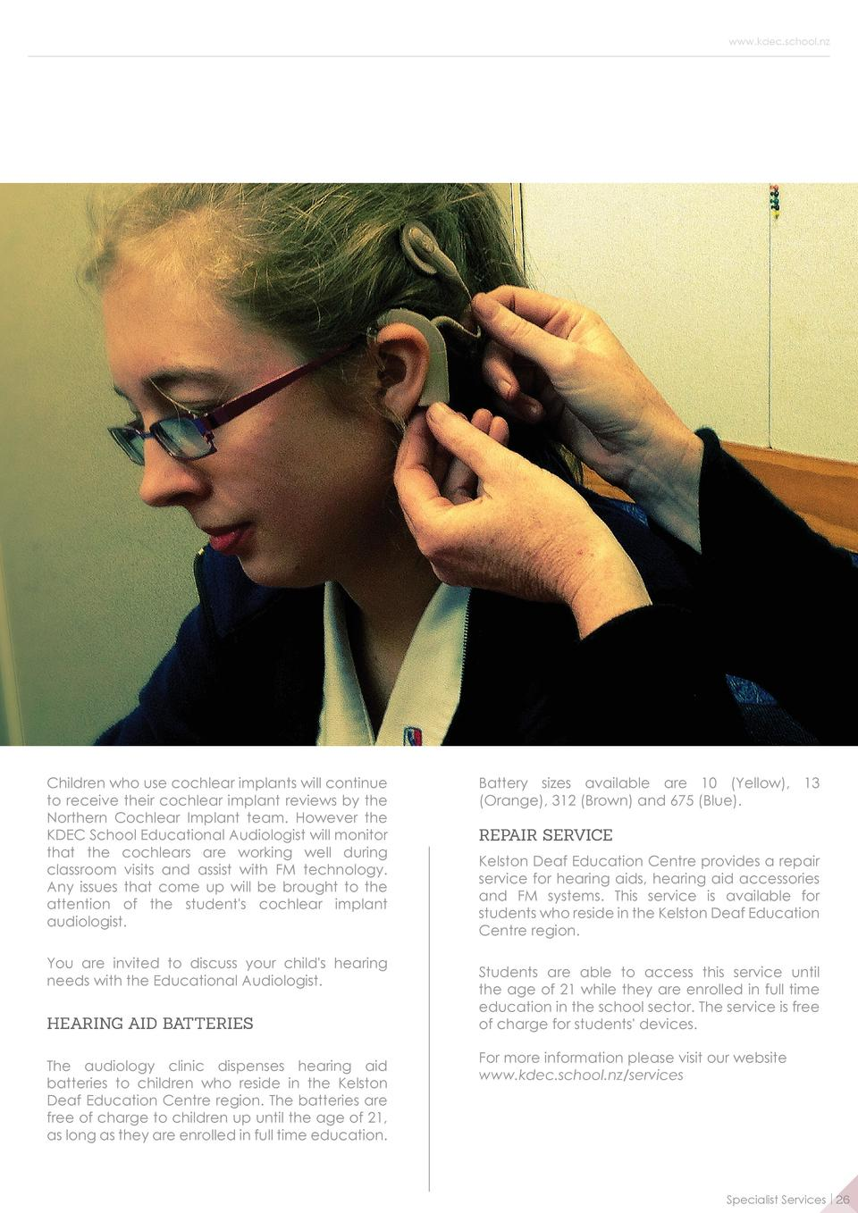 www.kdec.school.nz  Children who use cochlear implants will continue to receive their cochlear implant reviews by the Nort...