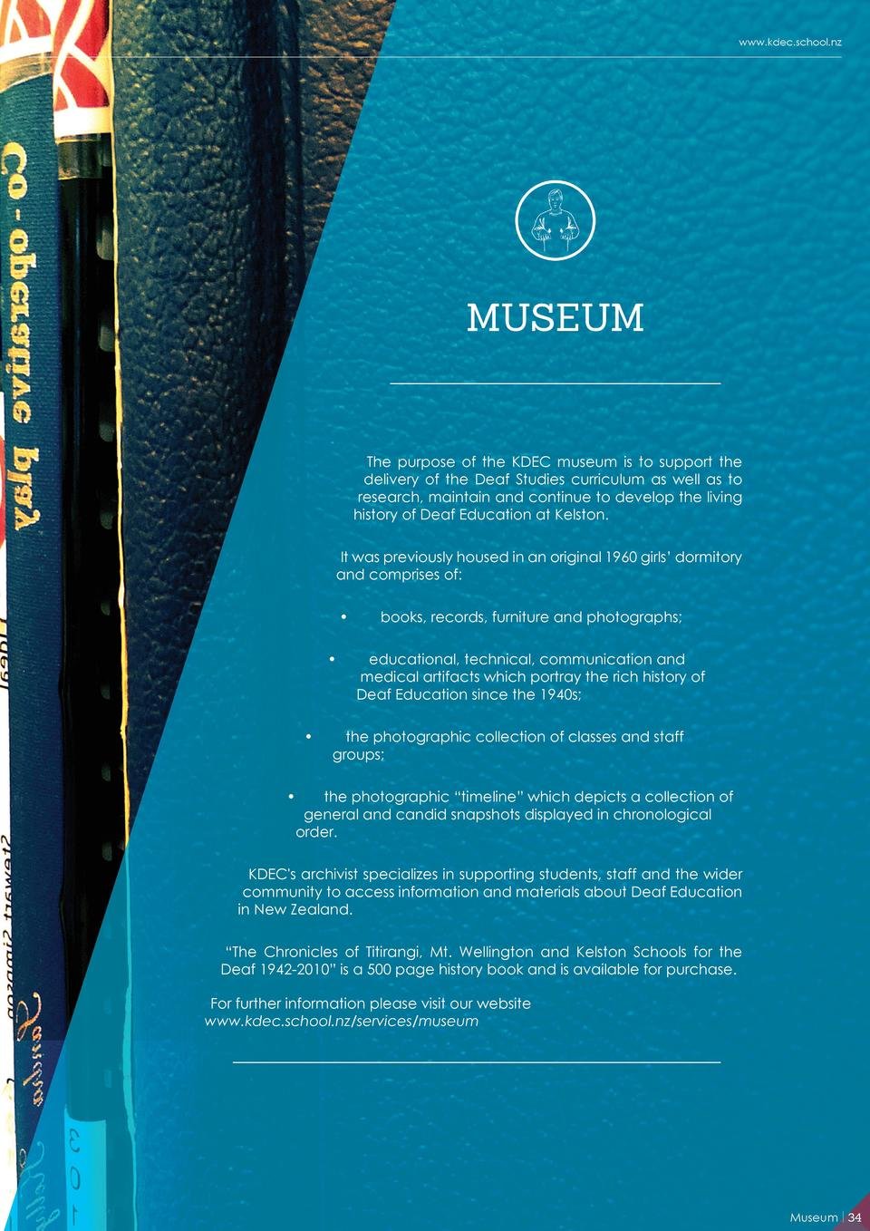 www.kdec.school.nz  MUSEUM  The purpose of the KDEC museum is to support the delivery of the Deaf Studies curriculum as we...