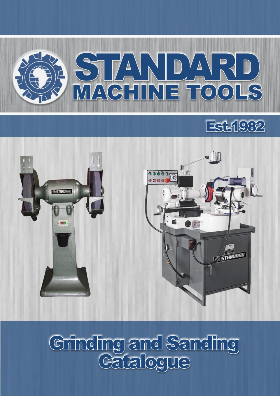 STANDARD  MACHINE TOOLS Est.1982  Grinding and Sanding Catalogue