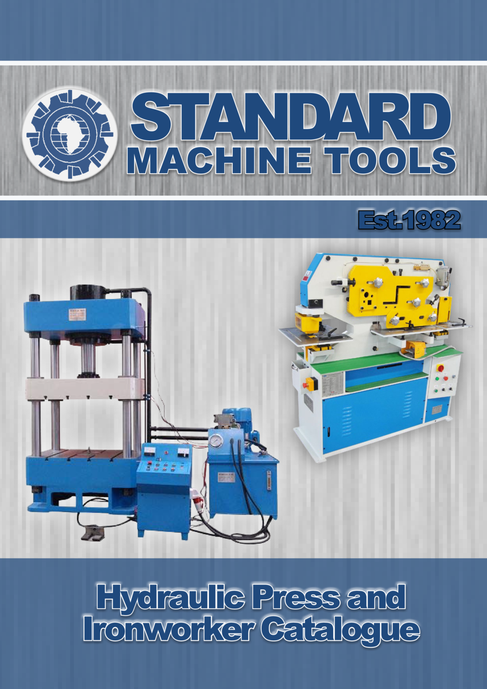 STANDARD  MACHINE TOOLS Est.1982  Hydraulic Press and Ironworker Catalogue