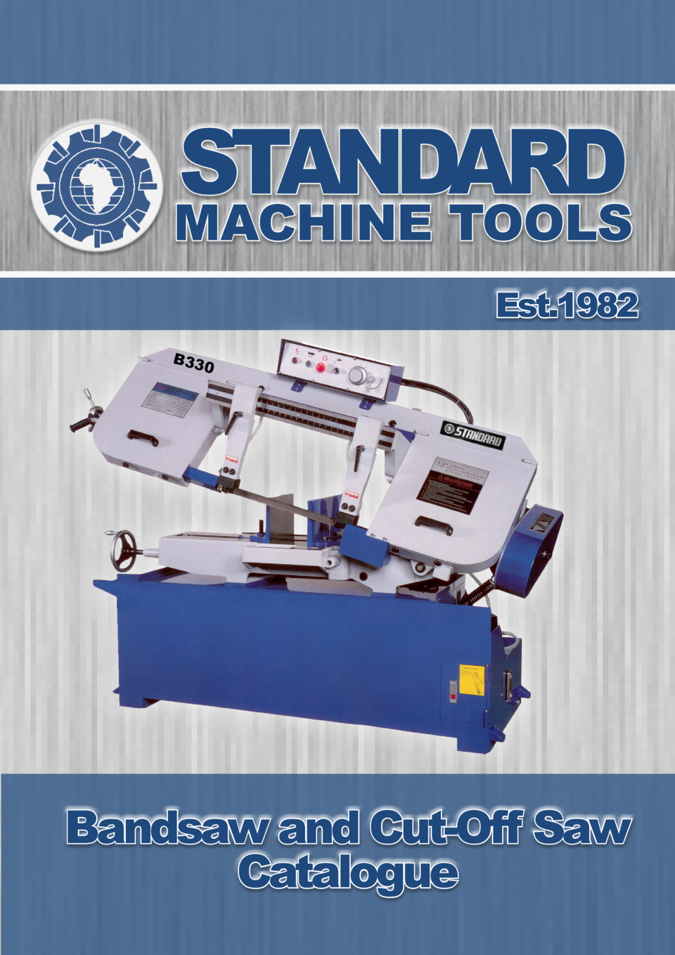 STANDARD  MACHINE TOOLS Est.1982  Bandsaw and Cut-Off Saw Catalogue