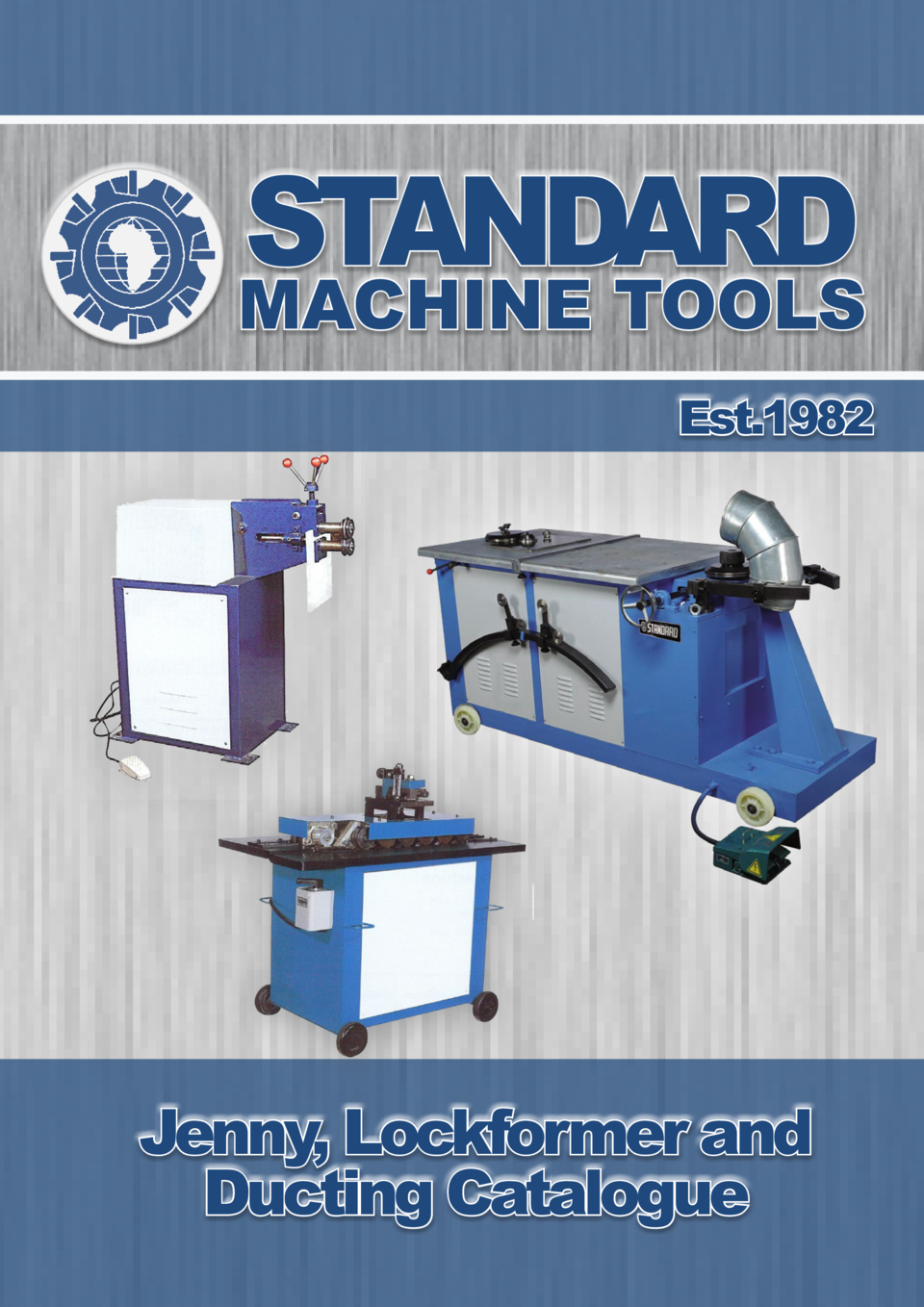 STANDARD  MACHINE TOOLS Est.1982  Jenny, Lockformer and Ducting Catalogue