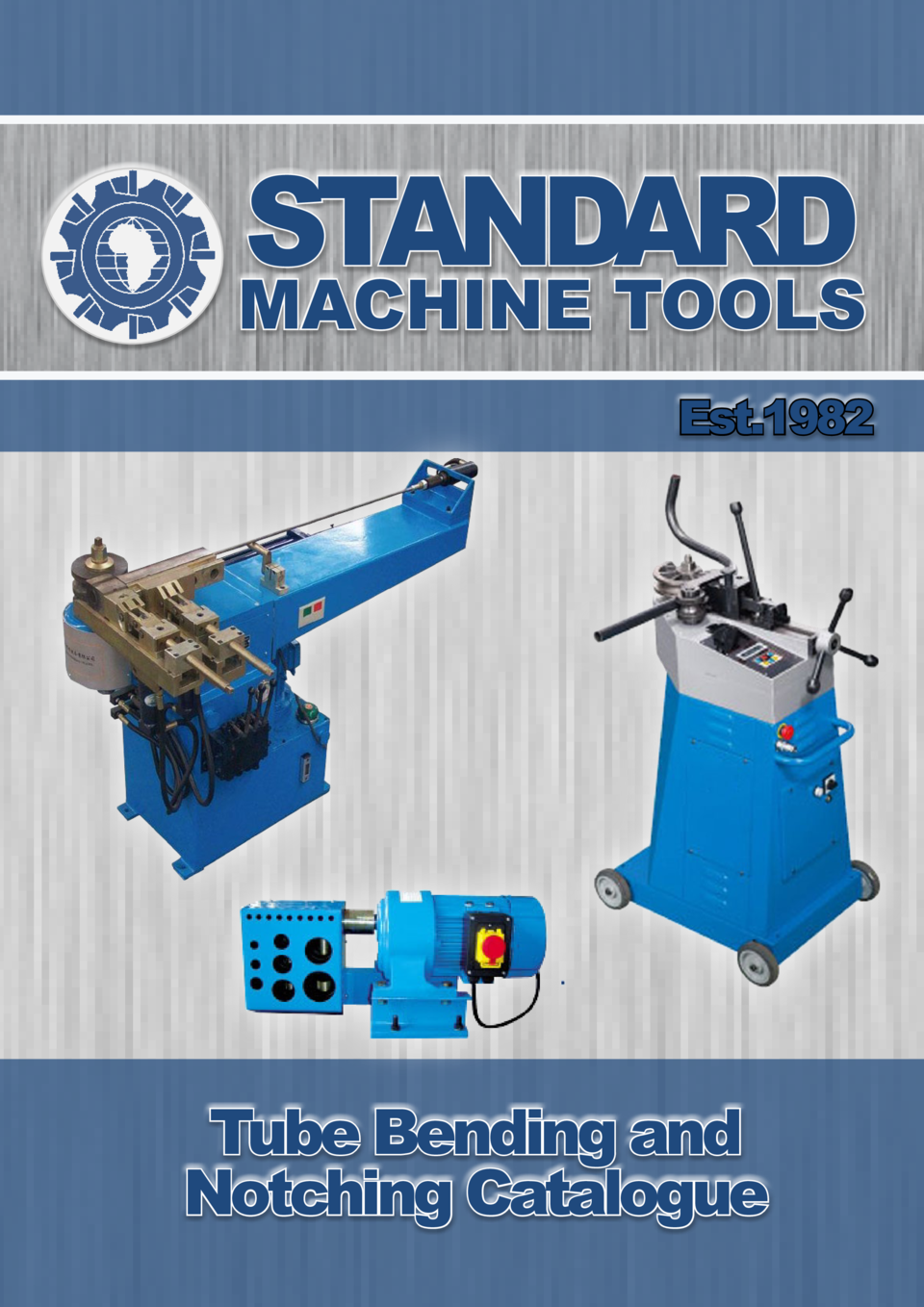STANDARD  MACHINE TOOLS Est.1982  Tube Bending and Notching Catalogue