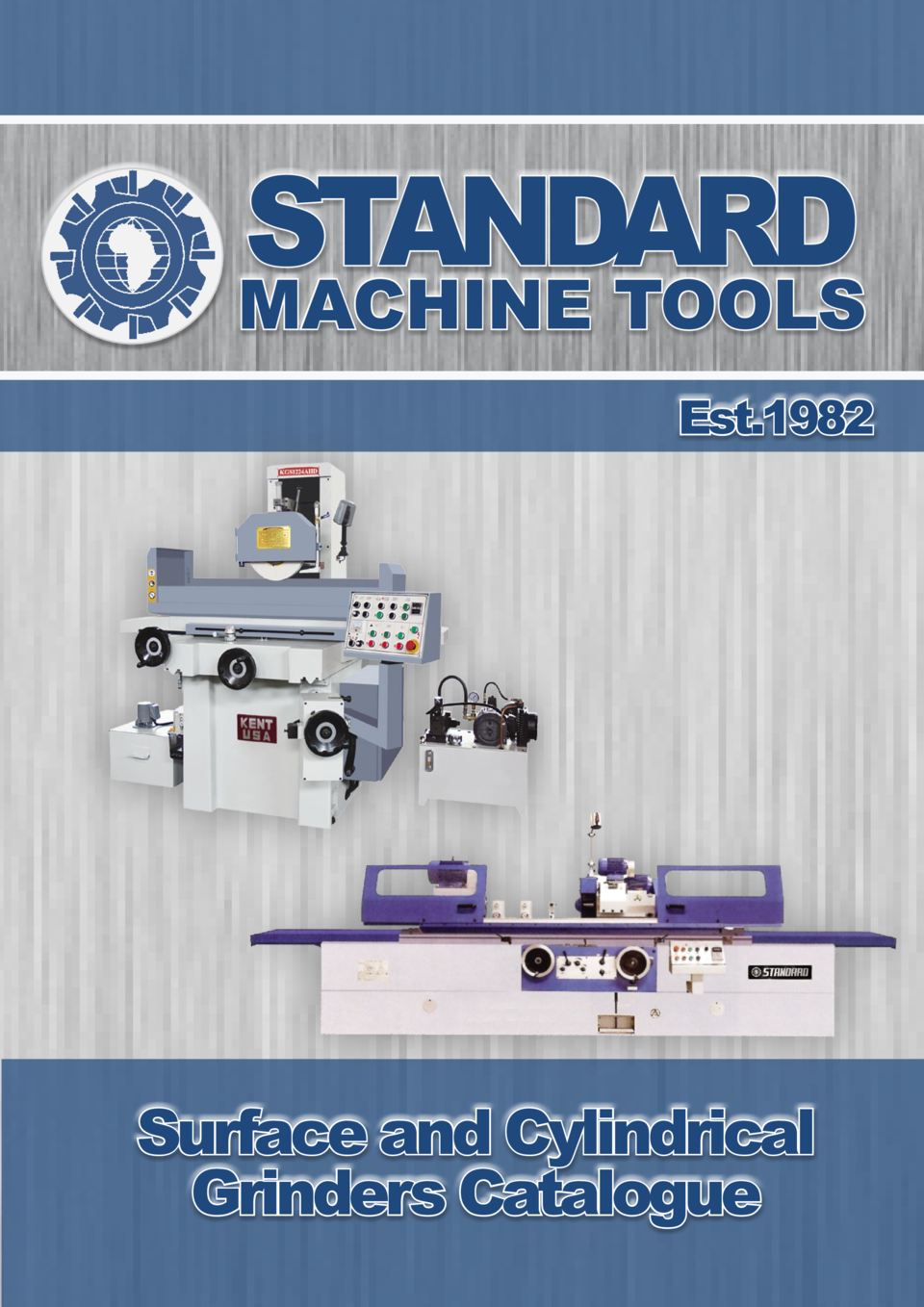 STANDARD  MACHINE TOOLS Est.1982  Surface and Cylindrical Grinders Catalogue