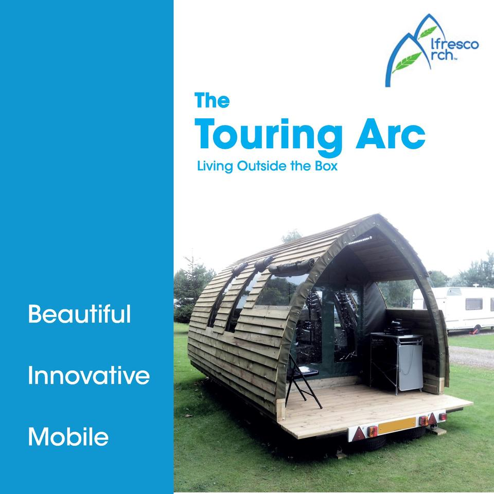 The  Touring Arc Living Outside the Box  Beautiful Innovative Mobile