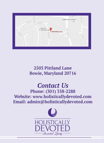 2503 Pittland Lane Bowie, Maryland 20716 www.holisticallydevoted.com  Holistic Care, Devoted Service