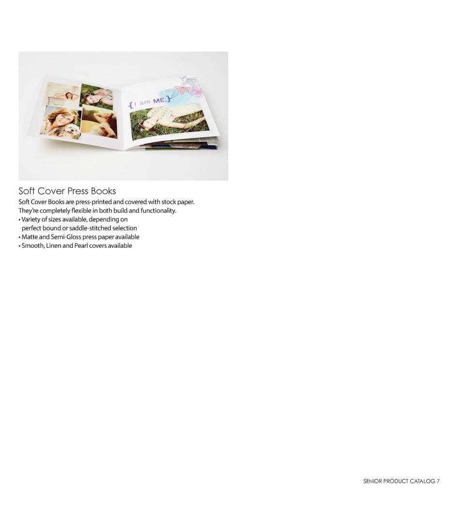 Soft Cover Press Books Soft Cover Books are press-printed and covered with stock paper. They   re completely flexible in b...