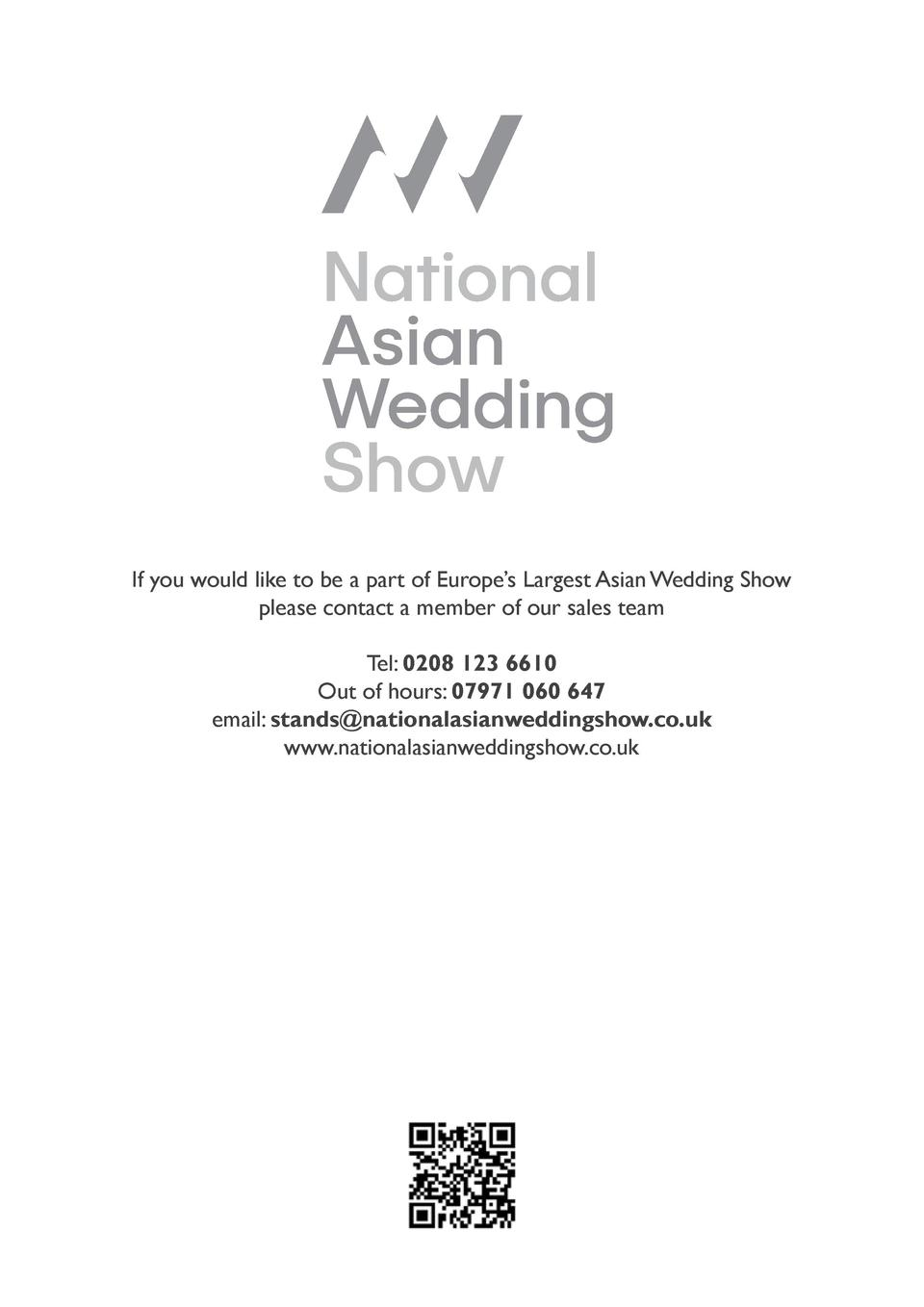 If you would like to be a part of Europe   s Largest Asian Wedding Show please contact a member of our sales team Tel  020...