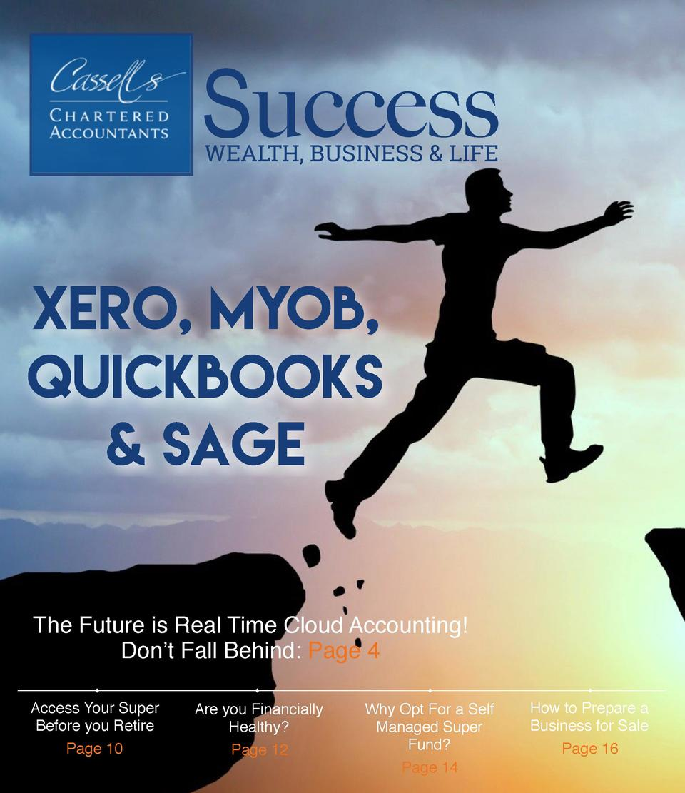 Success WEALTH, BUSINESS   LIFE  Xero, MYOB, Quickbooks       Sage The Future is Real Time Cloud Accounting  Don   t Fall ...