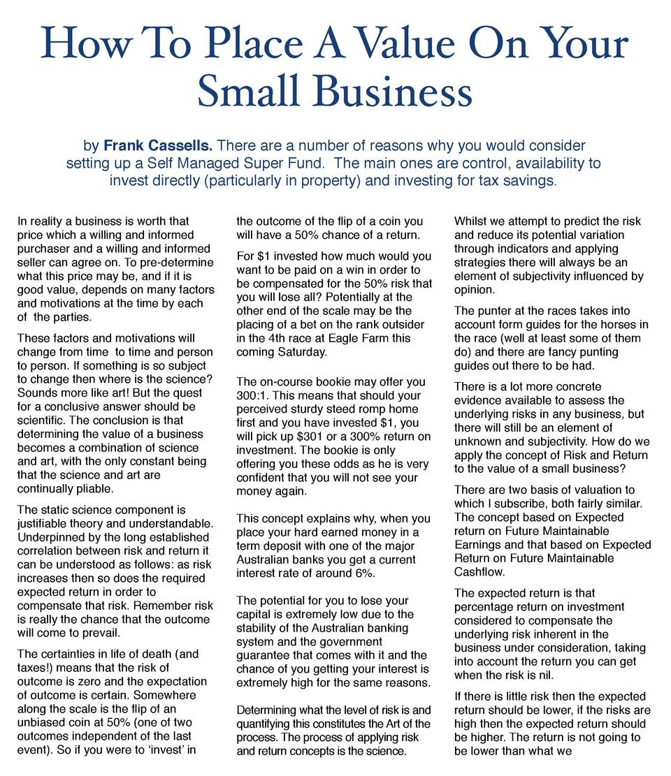 How To Place A Value On Your Small Business by Frank Cassells. There are a number of reasons why you would consider settin...