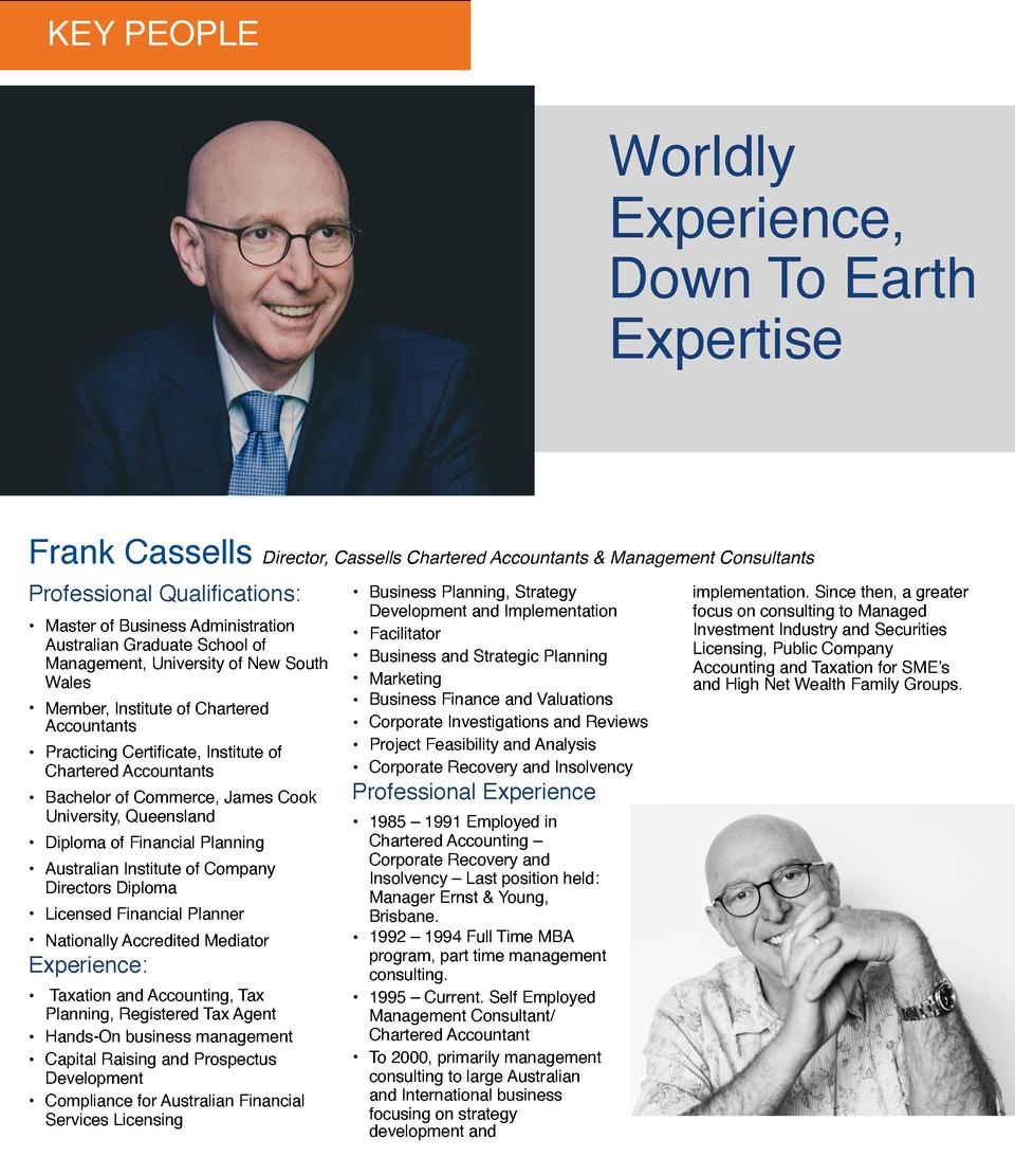 KEY PEOPLE  Worldly Experience, Down To Earth Expertise  Frank Cassells Director, Cassells Chartered Accountants   Managem...