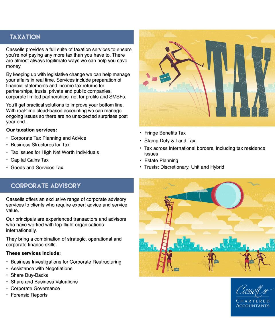 Taxation Cassells provides a full suite of taxation services to ensure you   re not paying any more tax than you have to. ...