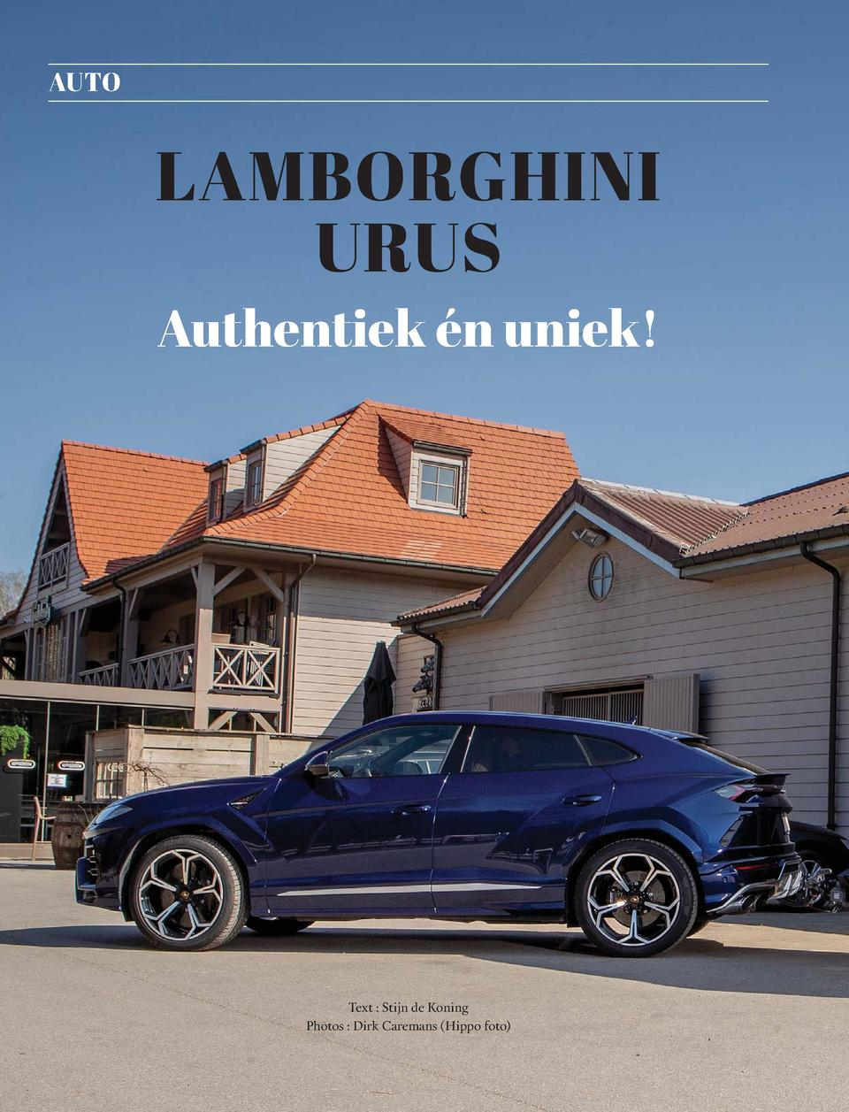 106  AUTO  LAMBORGHINI URUS Authentiek   n uniek   Text   Stijn de Koning Photos   Dirk Caremans  Hippo foto