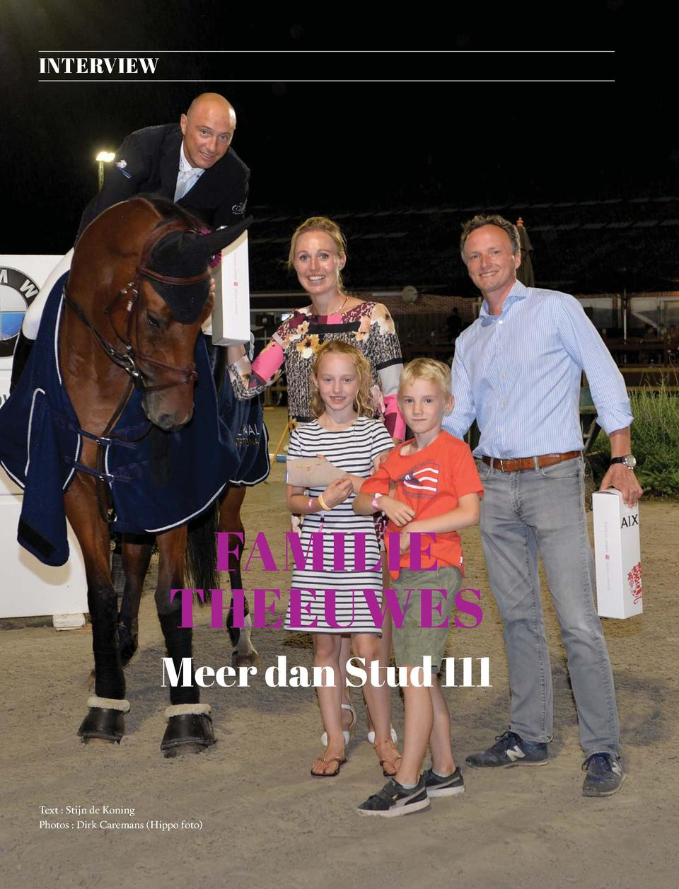 28  INTERVIEW  FAMILIE THEEUWES Meer dan Stud 111  Text   Stijn de Koning Photos   Dirk Caremans  Hippo foto