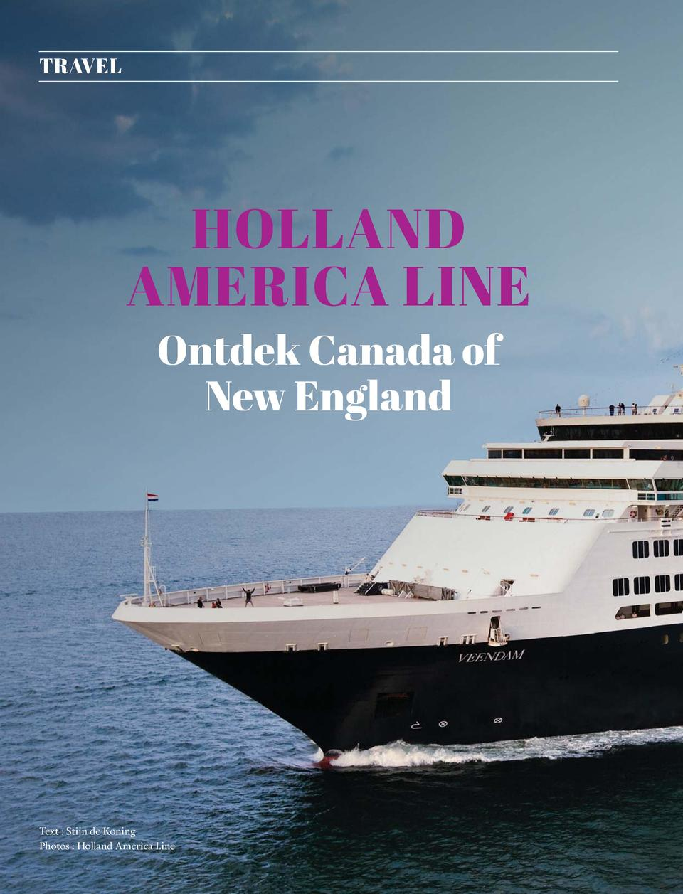 64  TRAVEL  HOLLAND AMERICA LINE Ontdek Canada of New England  Text   Stijn de Koning Photos   Holland America Line