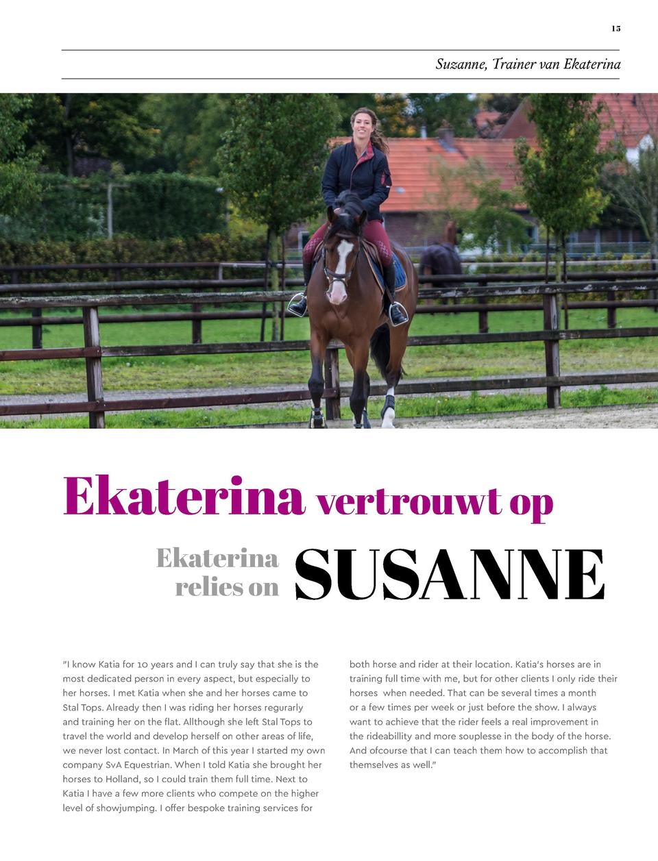 15  Suzanne, Trainer van Ekaterina  Ekaterina vertrouwt op Ekaterina relies on  SUSANNE   I know Katia for 10 years and I ...