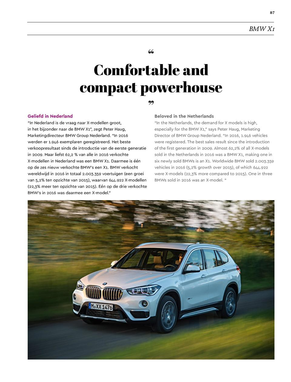 87  BMW X1  Geliefd in Nederland      Comfortable and compact powerhouse     Beloved in the Netherlands     In Nederland i...