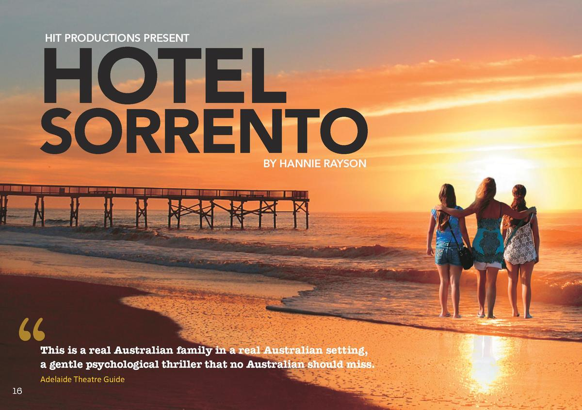 HOTEL HIT PRODUCTIONS PRESENT  SORRENTO BY HANNIE RAYSON       This is a real Australian family in a real Australian setti...