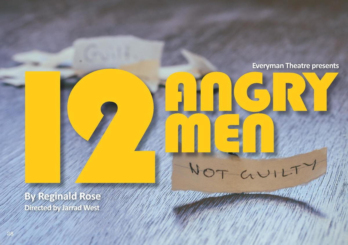 12  ANGRY MEN  By Reginald Rose Directed by Jarrad West  28  Everyman Theatre presents