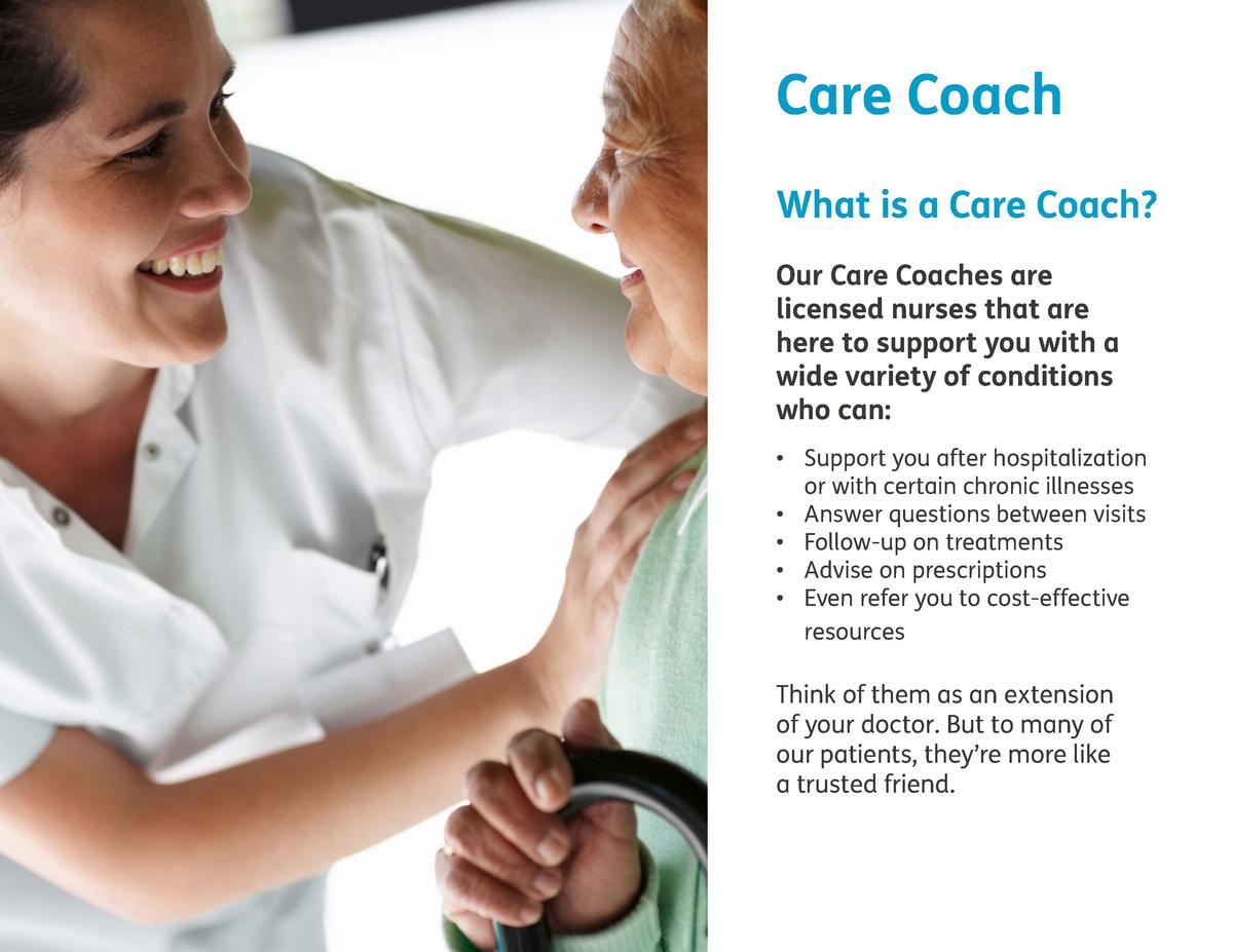 Care Coach What is a Care Coach  Our Care Coaches are licensed nurses that are here to support you with a wide variety of ...