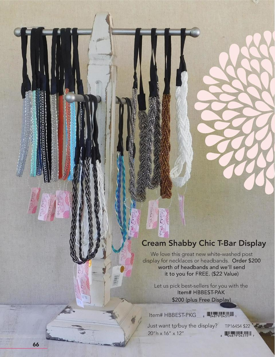 Cream Shabby Chic T-Bar Display We love this great new white-washed post display for necklaces or headbands. Order  200 wo...