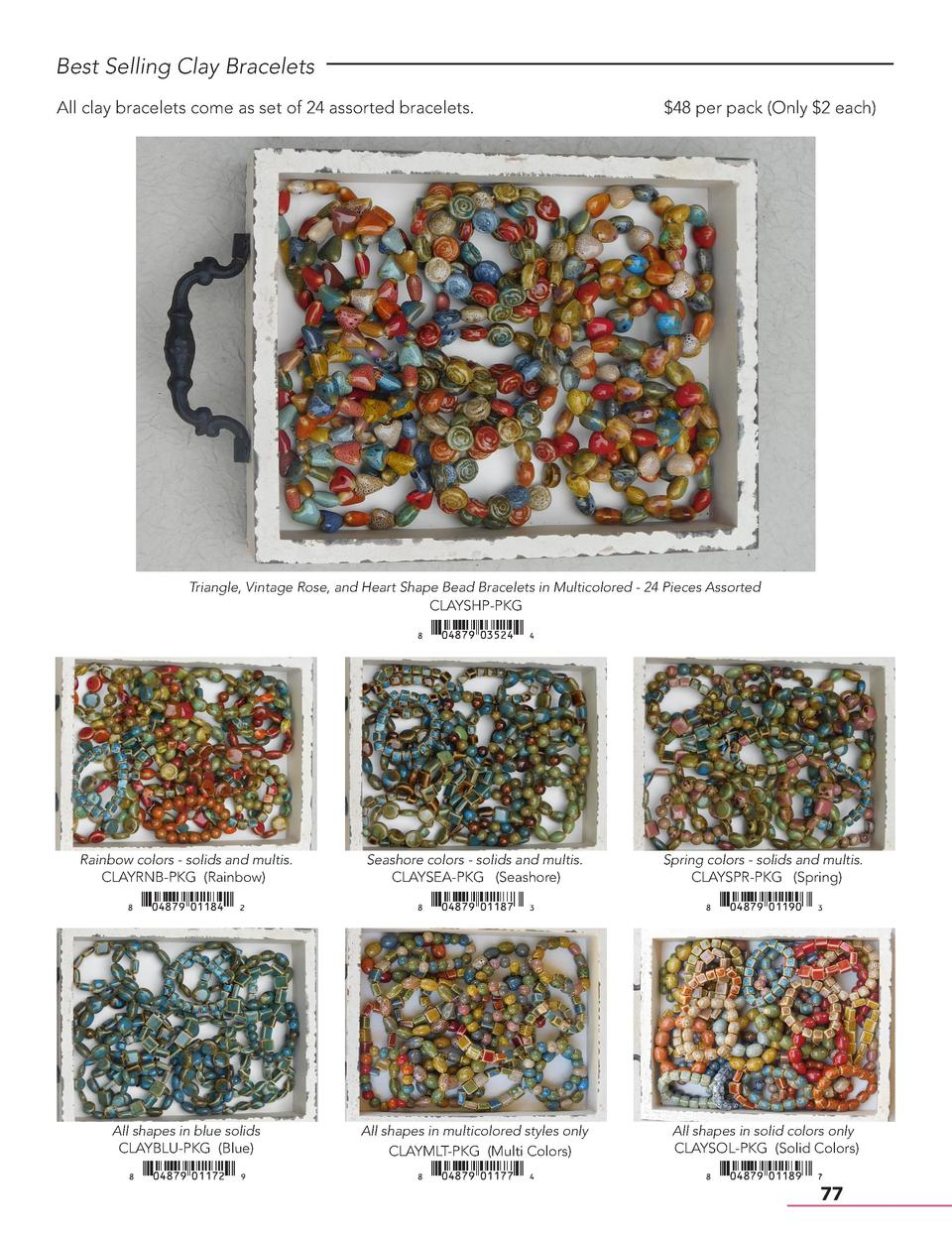 Best Selling Clay Bracelets All clay bracelets come as set of 24 assorted bracelets.   48 per pack  Only  2 each   Triangl...