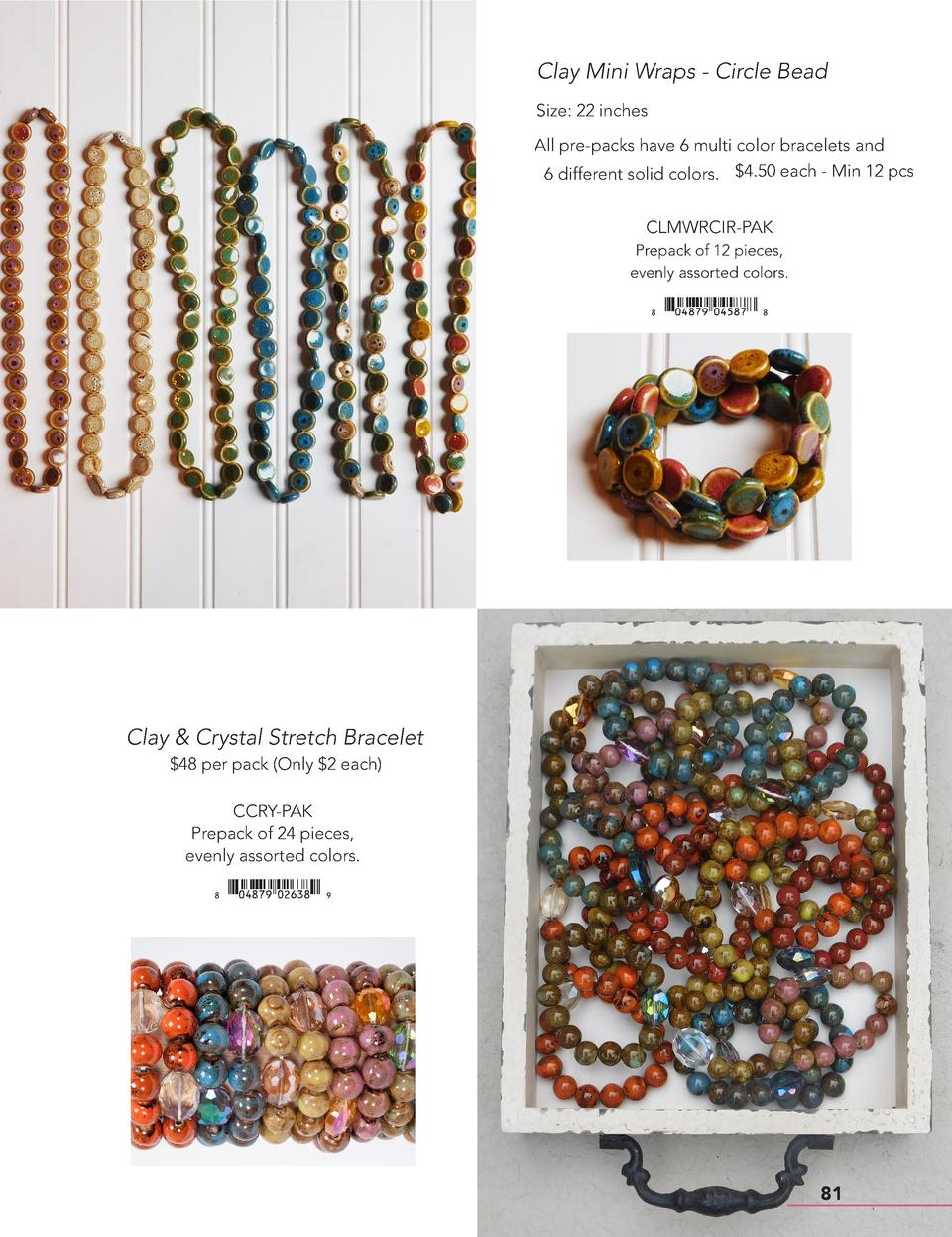 Clay Mini Wraps - Circle Bead Size  22 inches All pre-packs have 6 multi color bracelets and 6 different solid colors.  4....