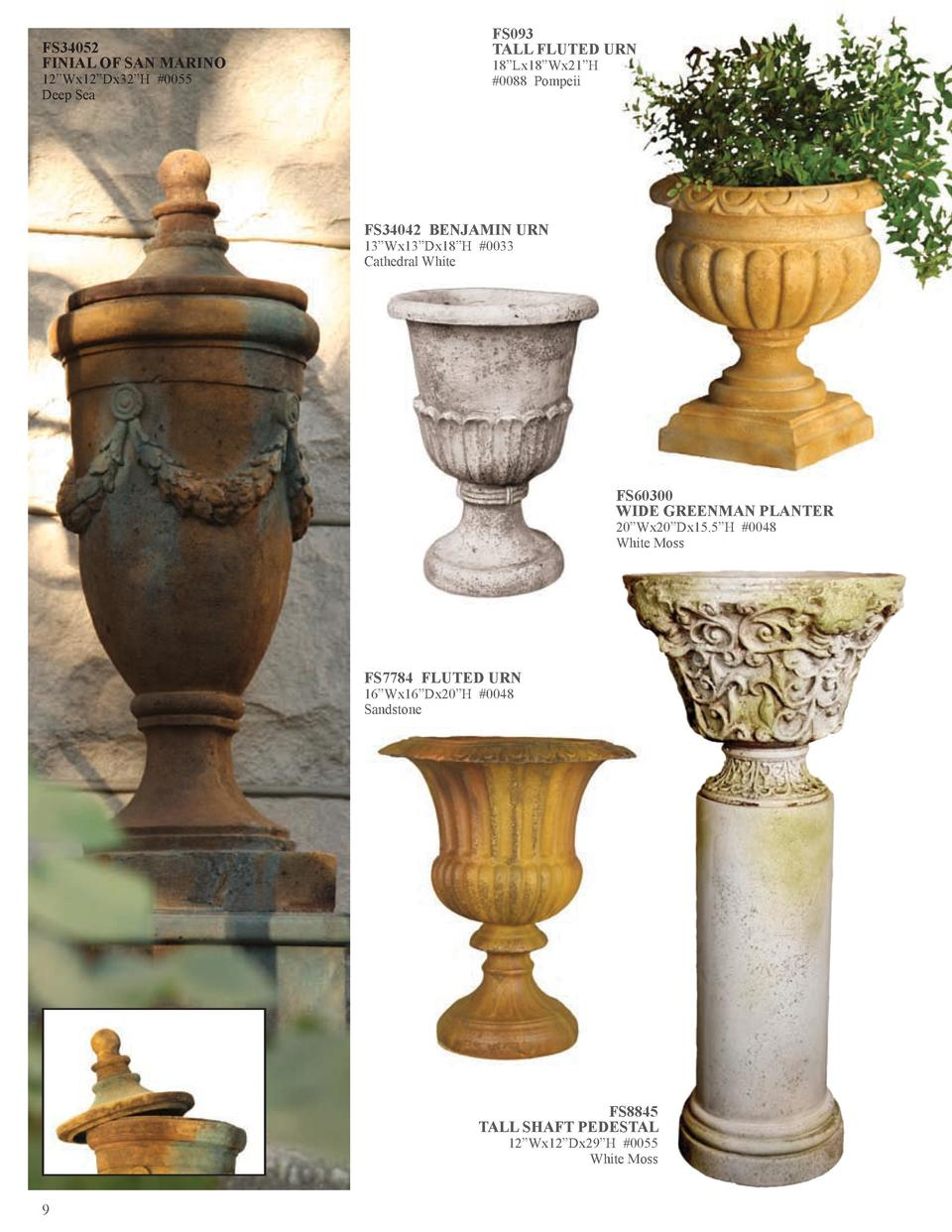 FS34052 FINIAL OF SAN MARINO 12   Wx12   Dx32   H  0055 Deep Sea  FS093 TALL FLUTED URN 18   Lx18   Wx21   H  0088 Pompeii...