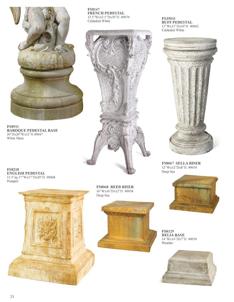 FS8147 FRENCH PEDESTAL  12.5   Wx12.5   Dx30   H  0070 Cathedral White  FS35011 BUFF PEDESTAL  13   Wx13   Dx30   H  0062 ...
