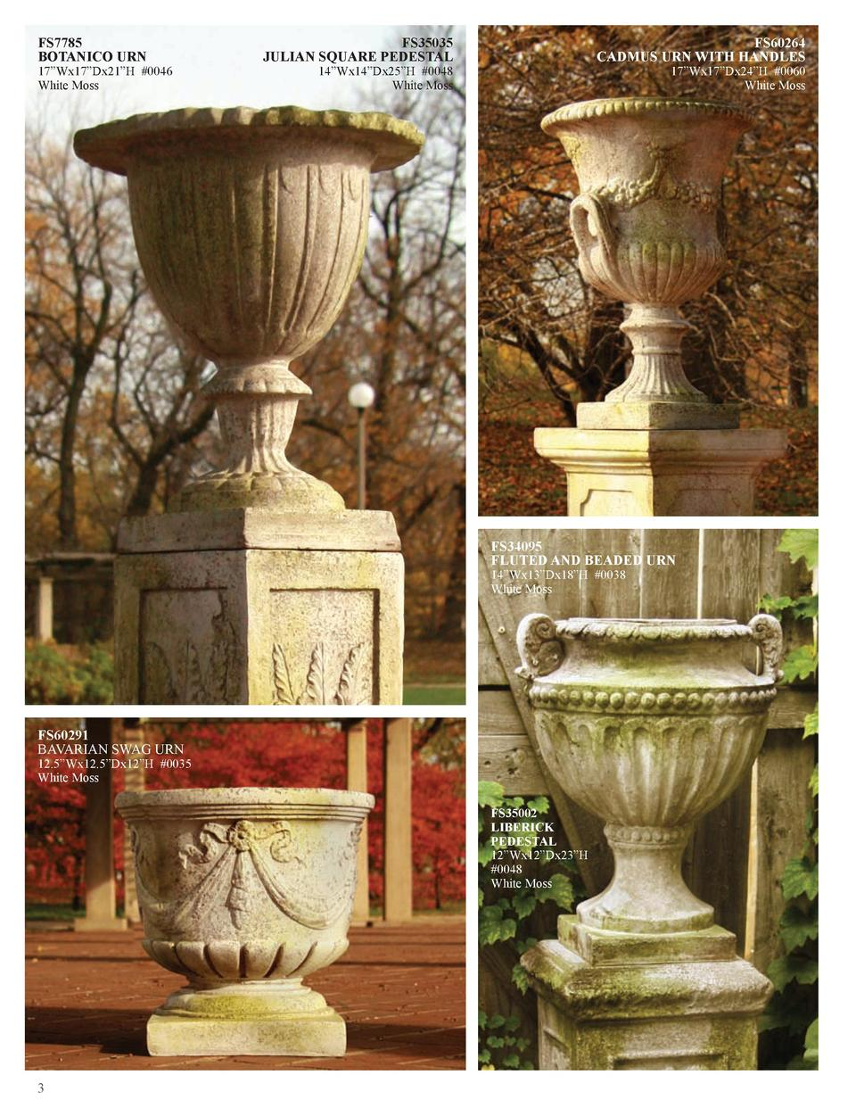 FS7785 BOTANICO URN  17   Wx17   Dx21   H  0046 White Moss  FS35035 JULIAN SQUARE PEDESTAL  FS60264 CADMUS URN WITH HANDLE...