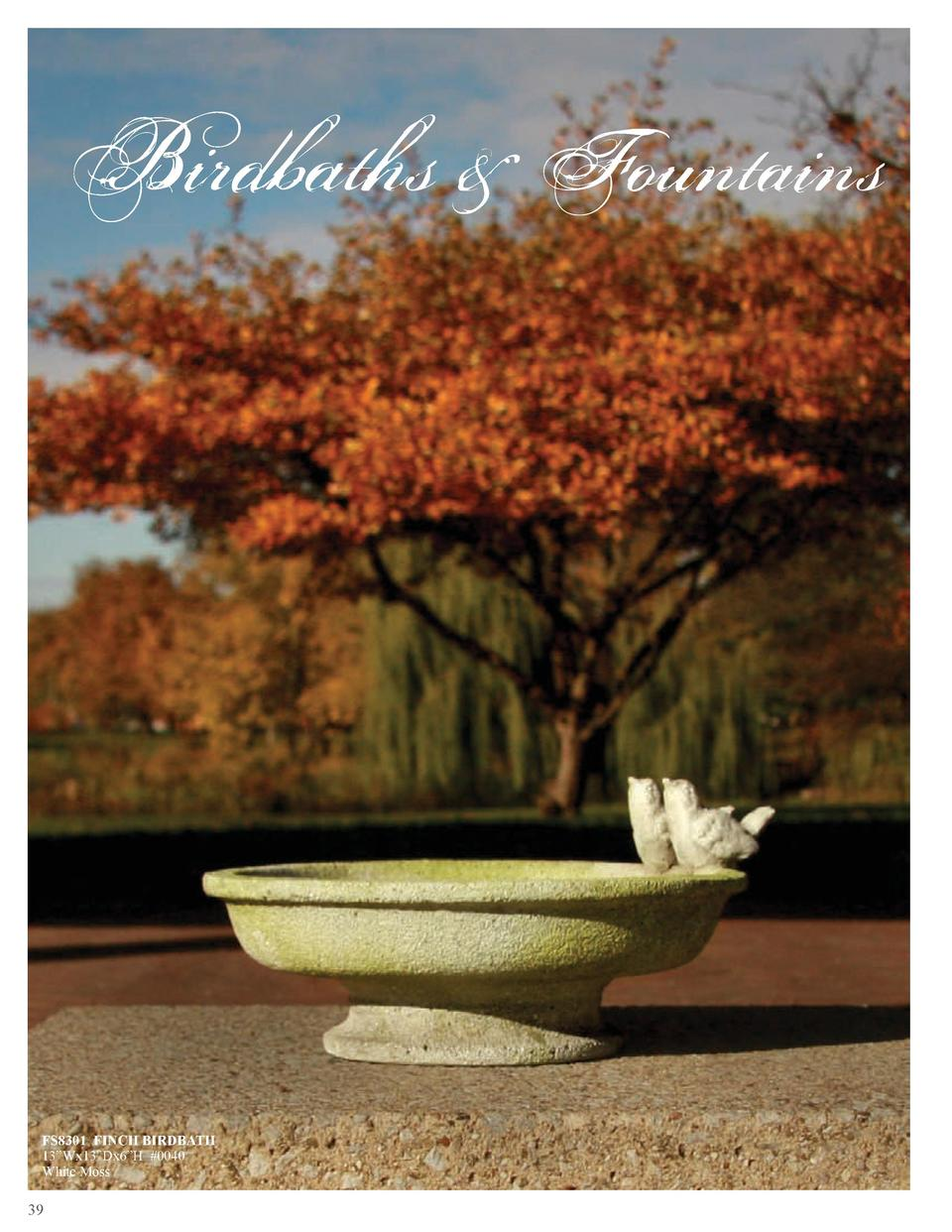 Birdbaths   Fountains  FS8301 FINCH BIRDBATH 13   Wx13   Dx6   H  0040 White Moss  39