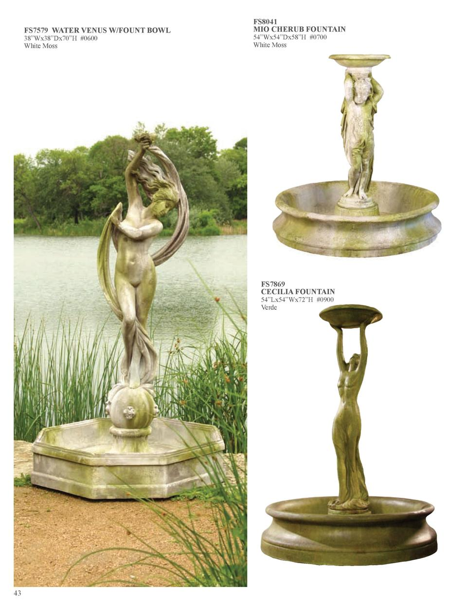FS7579 WATER VENUS W FOUNT BOWL 38   Wx38   Dx70   H  0600 White Moss  FS8041 MIO CHERUB FOUNTAIN 54   Wx54   Dx58   H  07...