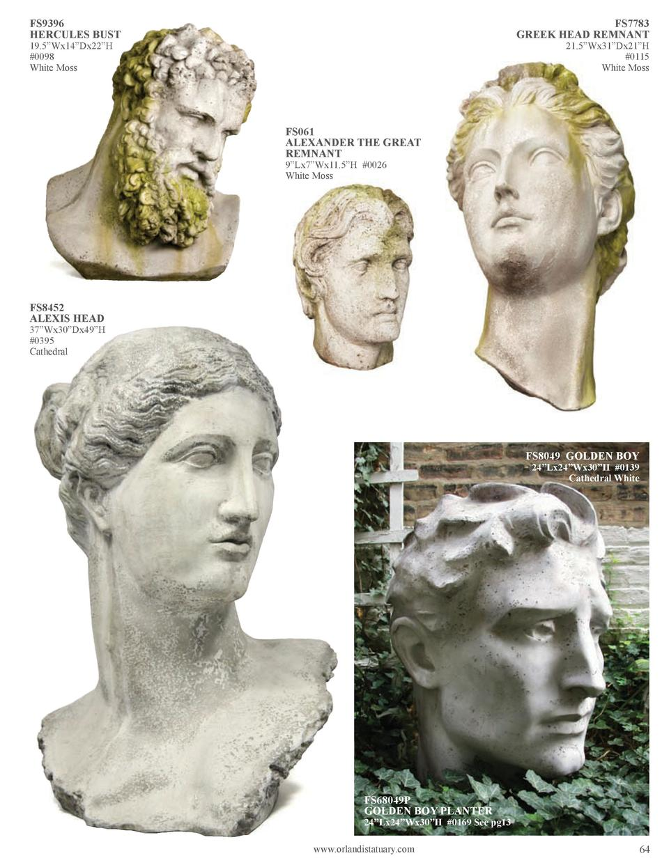FS9396 HERCULES BUST  FS7783 GREEK HEAD REMNANT  19.5   Wx14   Dx22   H  0098 White Moss  21.5   Wx31   Dx21   H  0115 Whi...