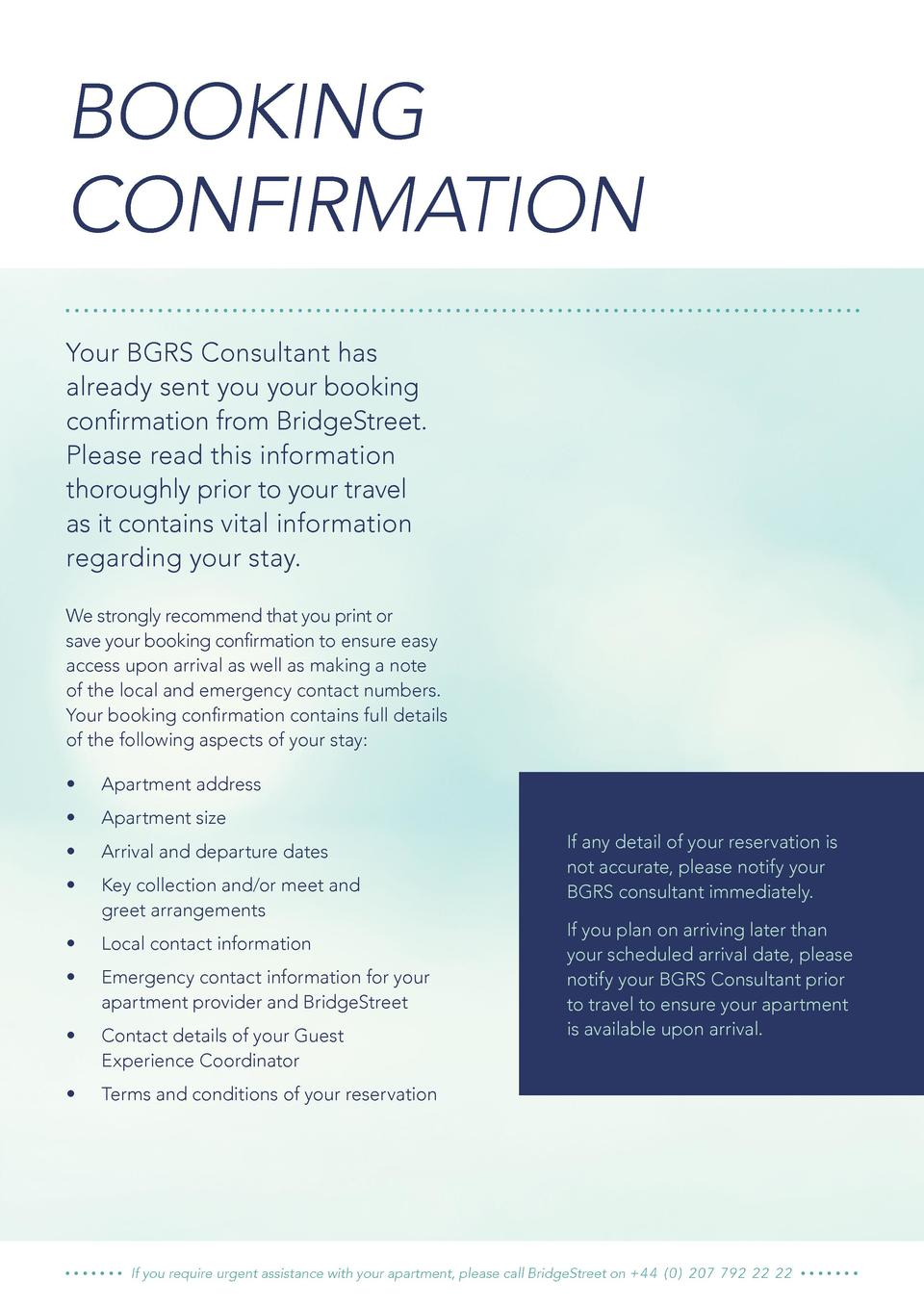 BOOKING CONFIRMATION Your BGRS Consultant has already sent you your booking confirmation from BridgeStreet. Please read th...