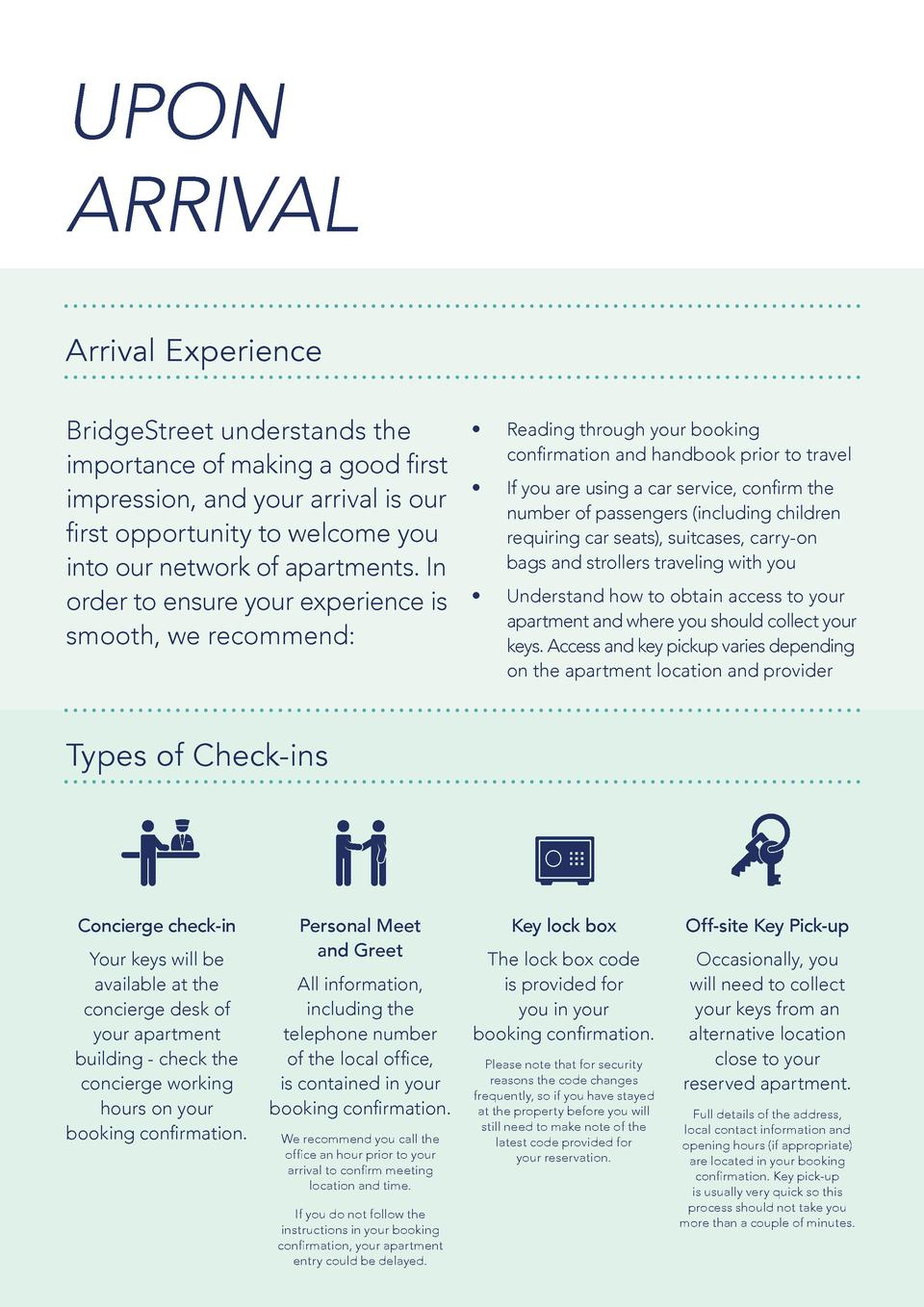 UPON ARRIVAL Arrival Experience BridgeStreet understands the importance of making a good first impression, and your arriva...