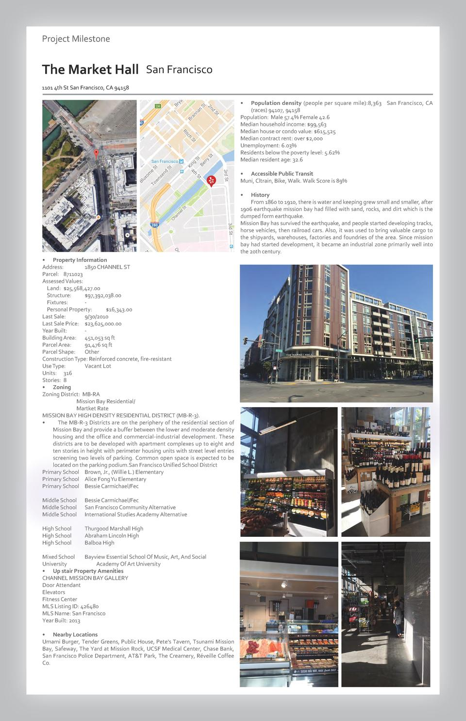 Project ProjectMilestone Milestone  The Market Hall San Francisco 1101 4th St San Francisco, CA 94158       Population den...