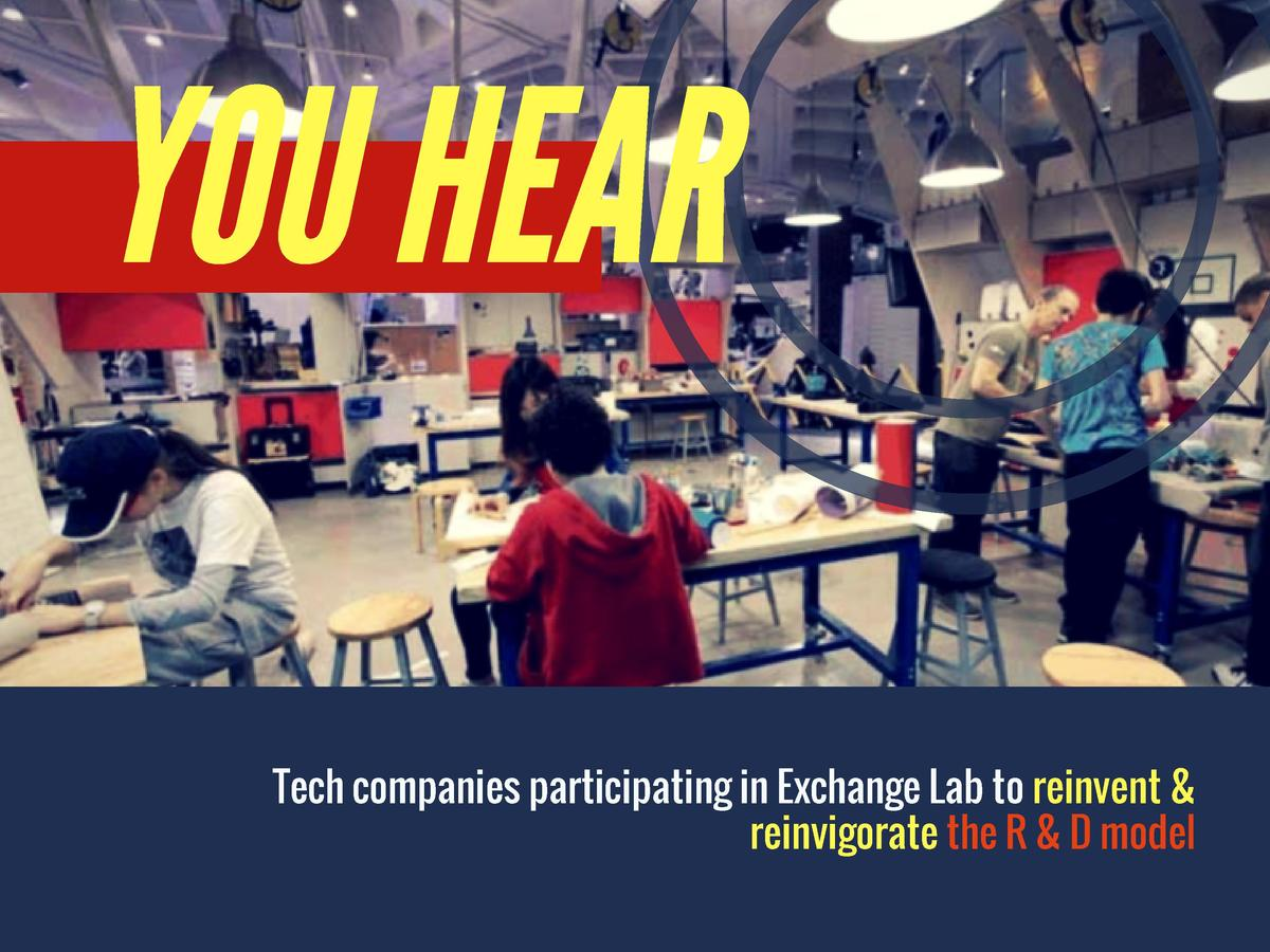 YOU HEAR  Tech companies participating in Exchange Lab to reinvent   reinvigorate the R   D model