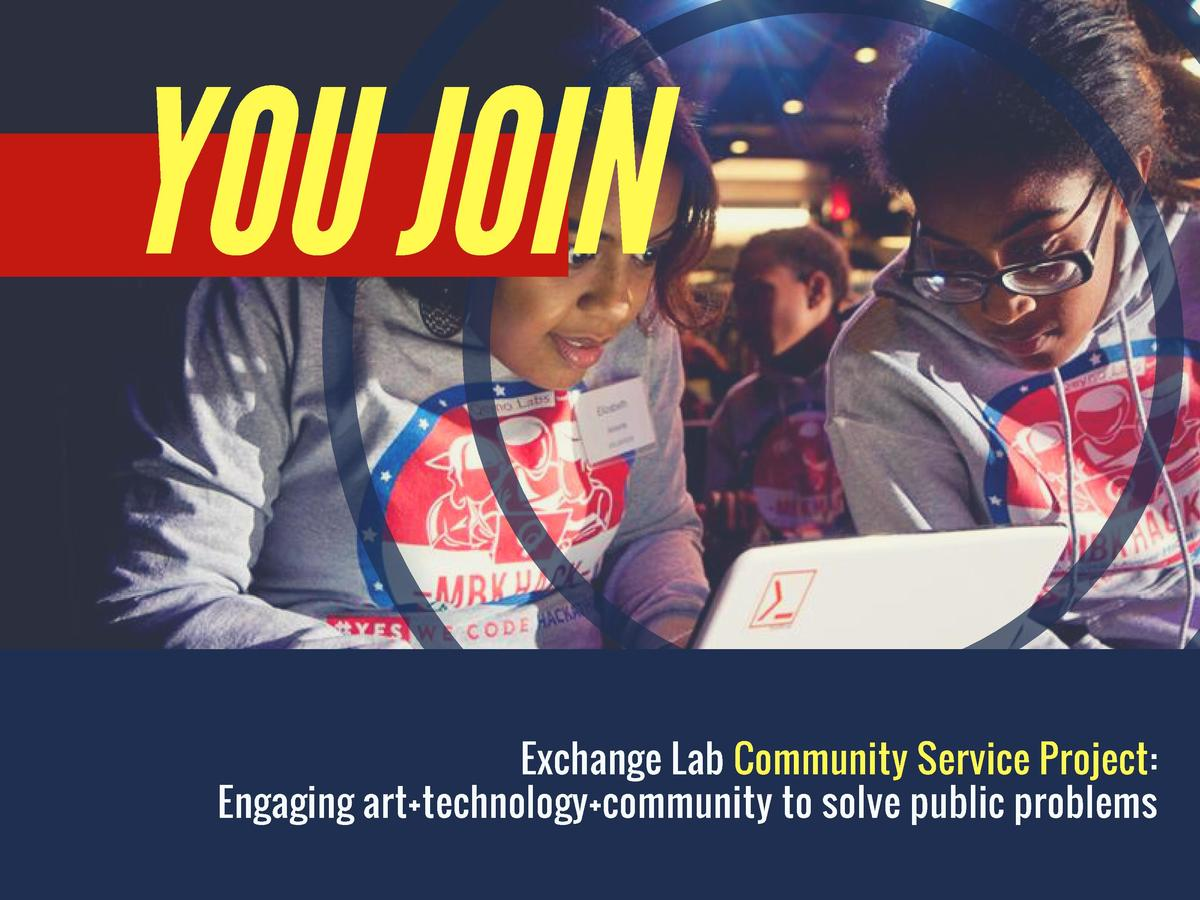YOU JOIN  Exchange Lab Community Service Project  Engaging art technology community to solve public problems