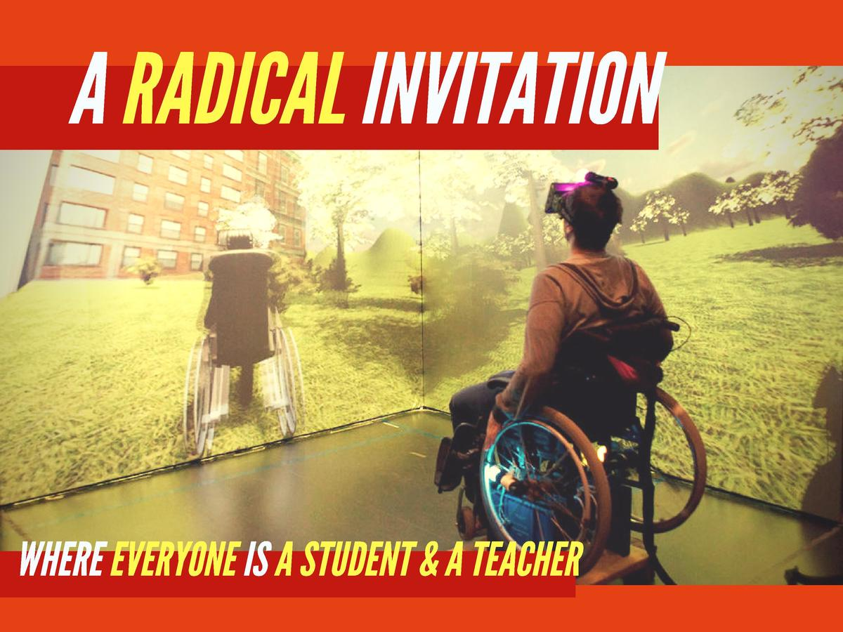 A RADICAL INVITATION  WHERE EVERYONE IS A STUDENT   A TEACHER
