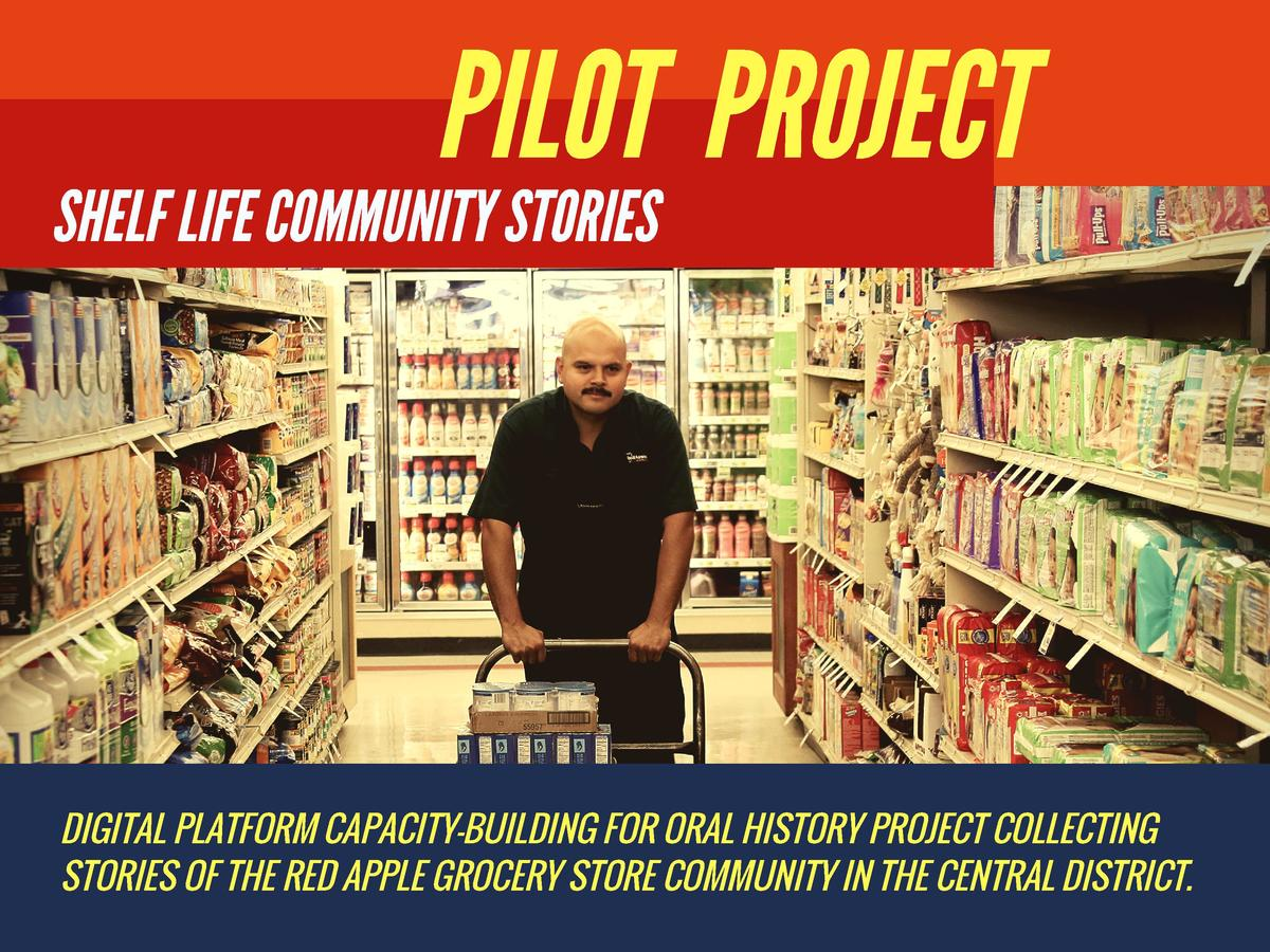 PILOT PROJECT SHELF LIFE COMMUNITY STORIES  DIGITAL PLATFORM CAPACITY-BUILDING FOR ORAL HISTORY PROJECT COLLECTING STORIES...