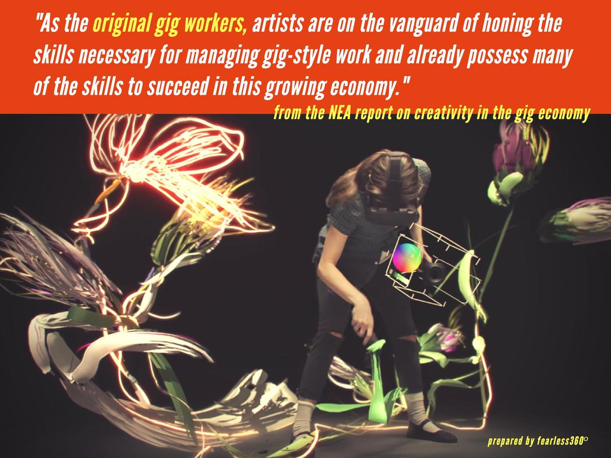As the original gig workers, artists are on the vanguard of honing the  skills necessary for managing gig-style work and ...