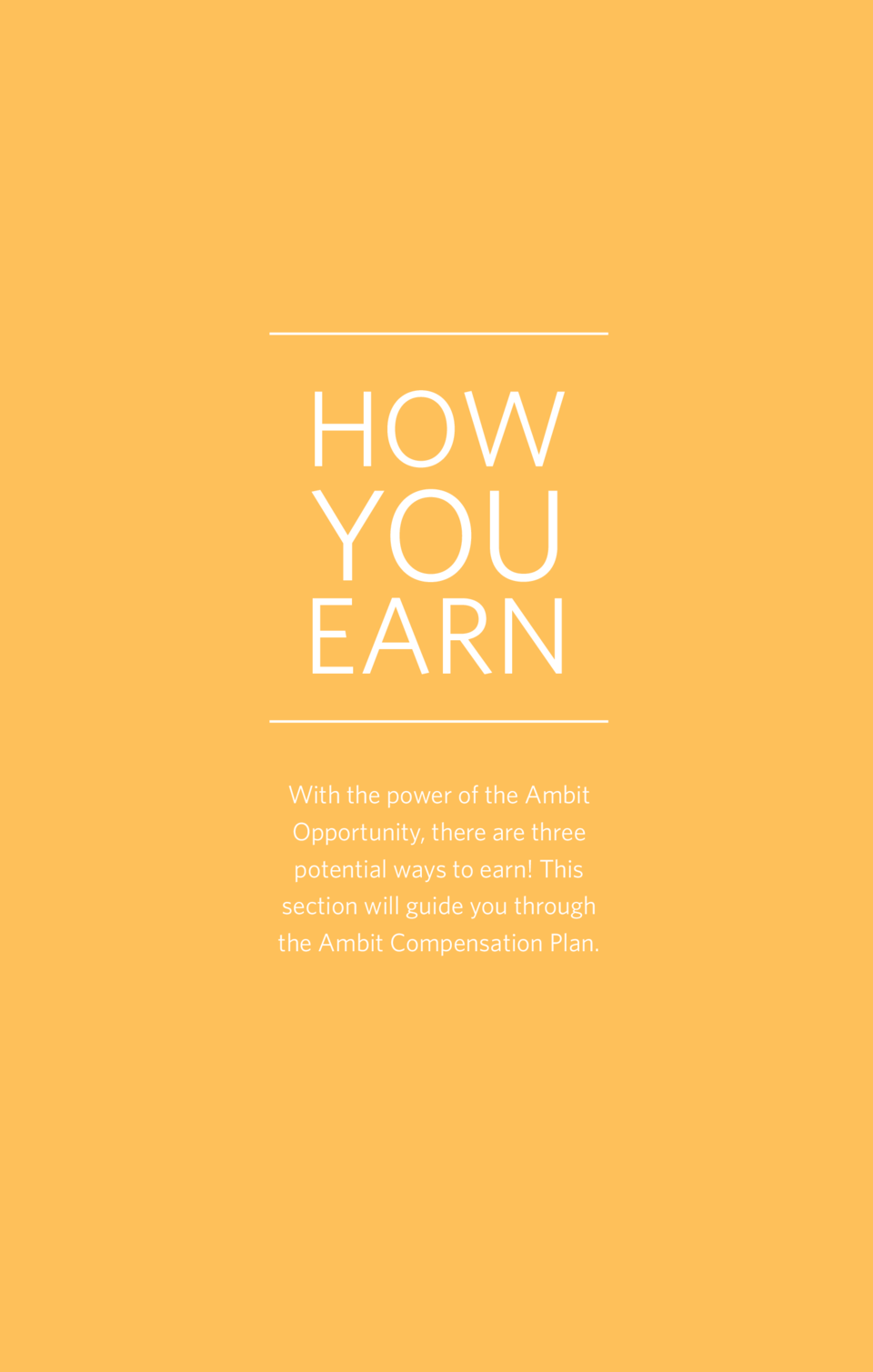 HOW  YOU  EARN With the power of the Ambit Opportunity, there are three potential ways to earn  This section will guide yo...