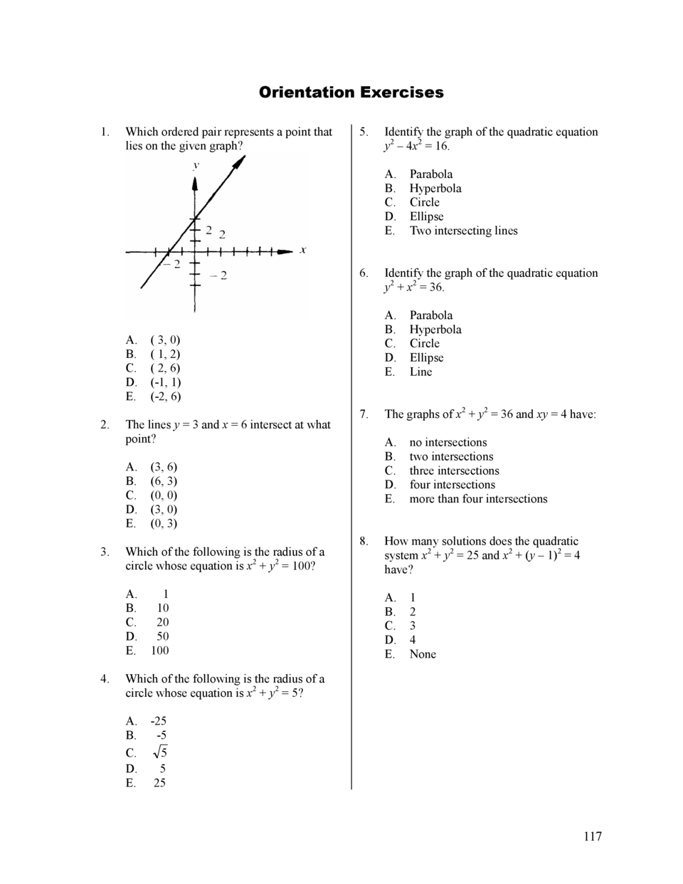 Orientation Exercises 1.  Which ordered pair represents a point that lies on the given graph   5.  Identify the graph of t...